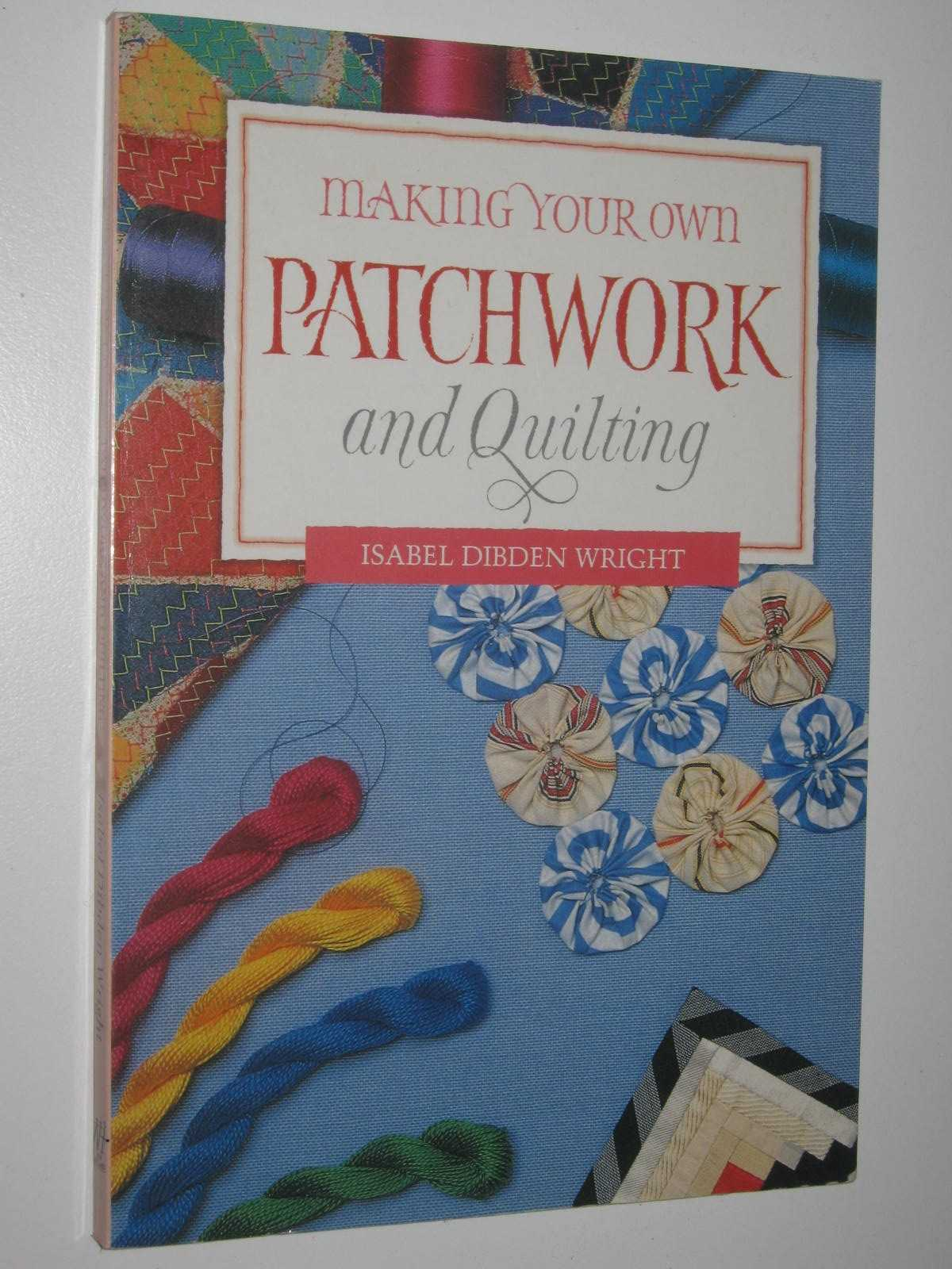 Image for Making Your Own Patchwork and Quilting