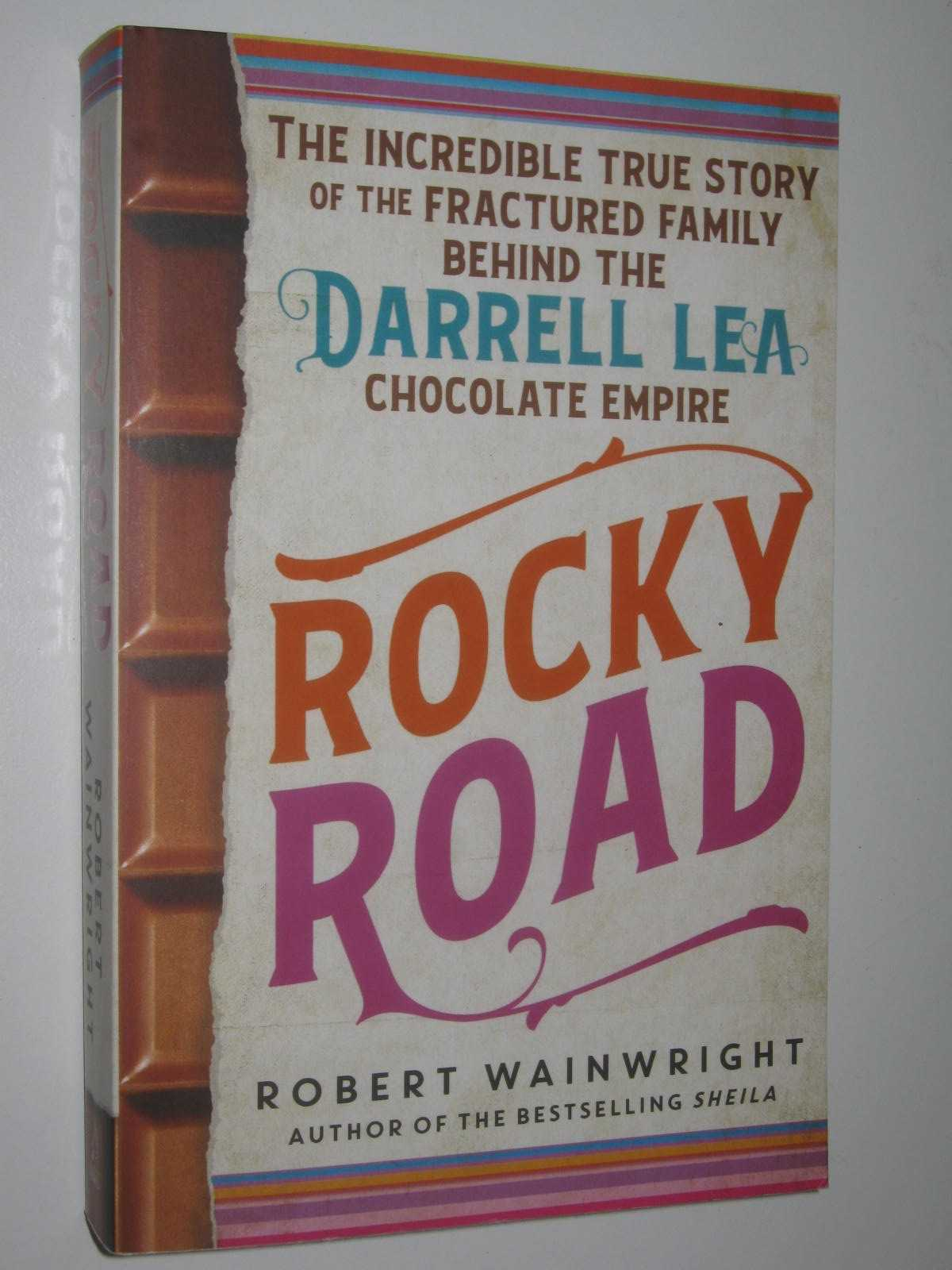 Image for Rocky Road : The Incredible True Story Of The Fractured Family Behind The Darrell Lea Chocolate Empire