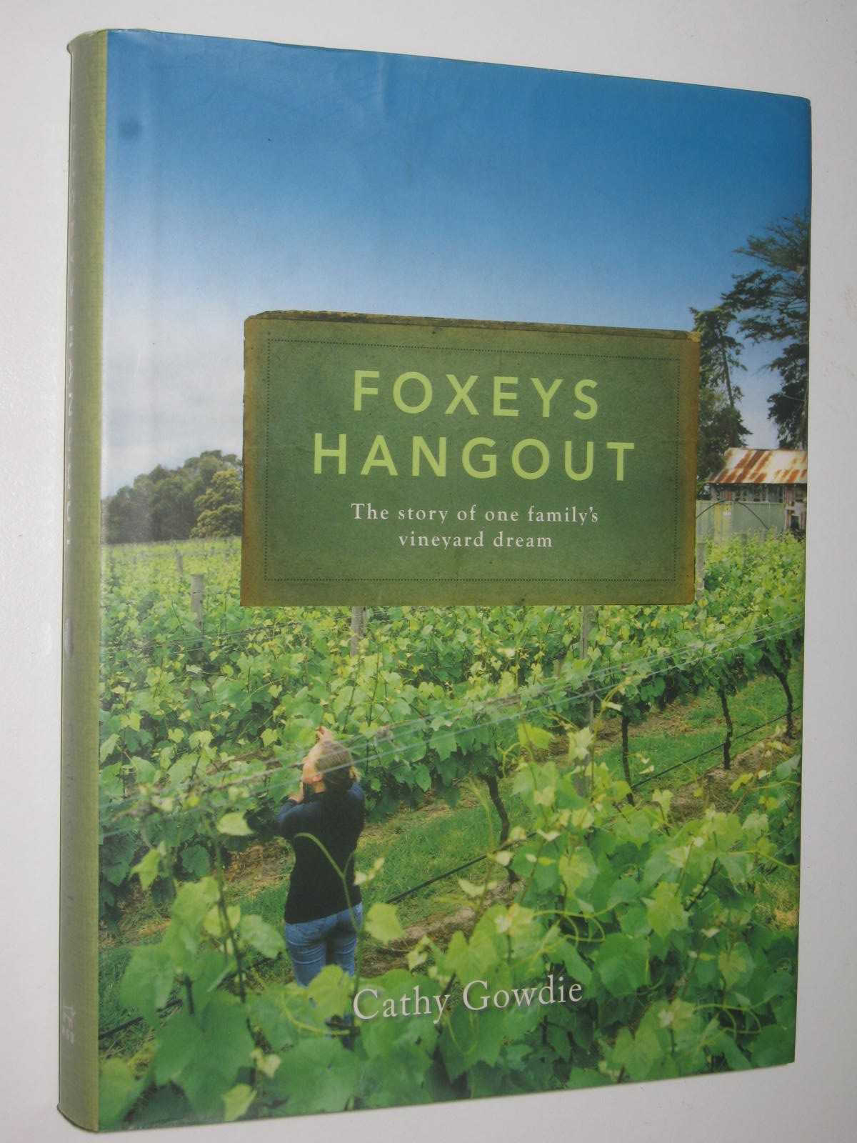 Image for Foxeys Hangout : The Story of One Family's Vineyard Dream