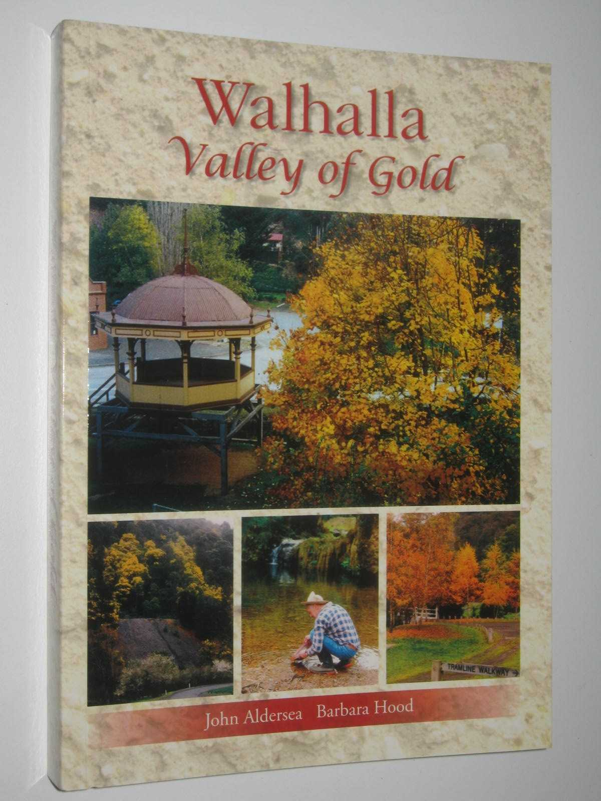 Image for Walhalla: Valley of Gold : A Story of Its People, Places and Its Gold Mines