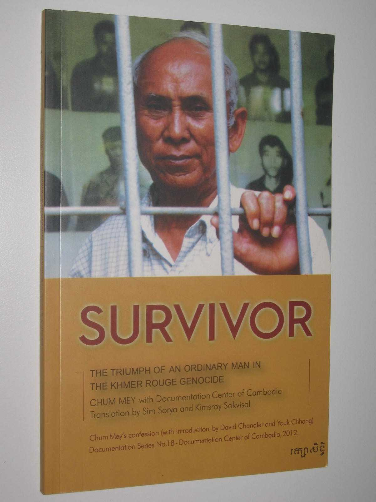 Image for Survivor : The Triumph of an Ordinary Man in The Khmer Rouge Genocide