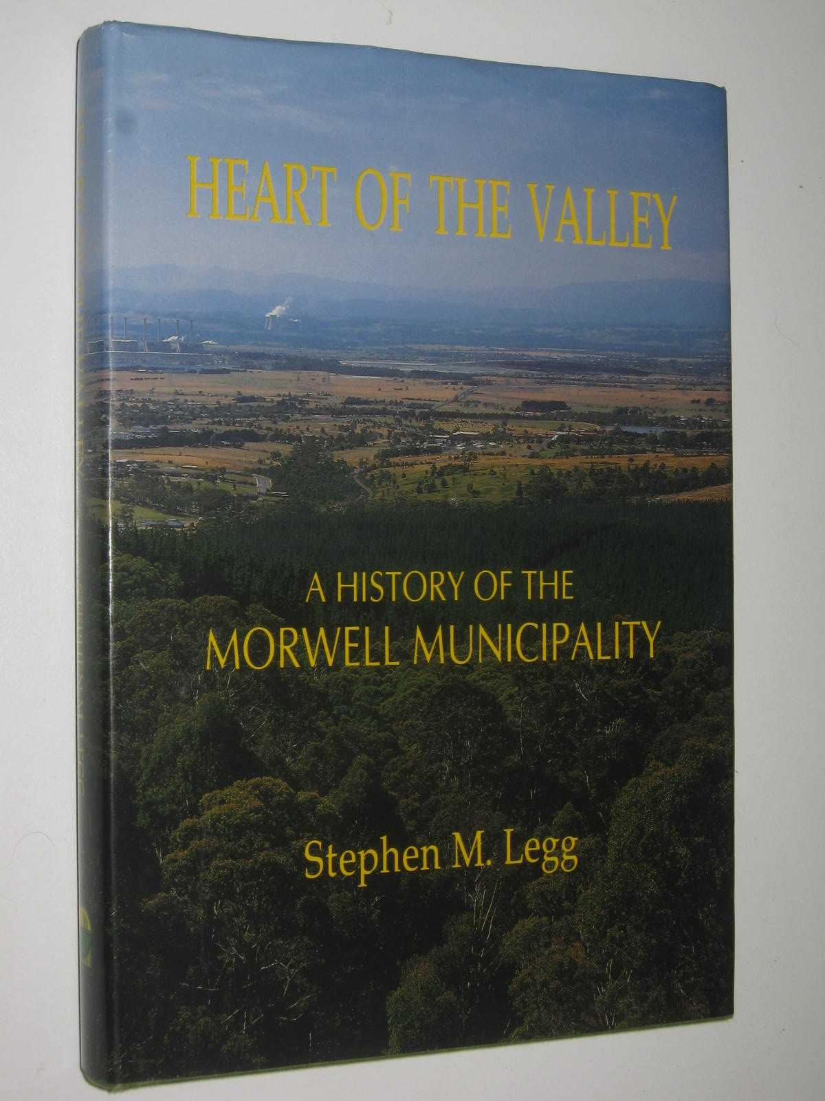 Image for Heart of the Valley : A History of the Morwell Municipality