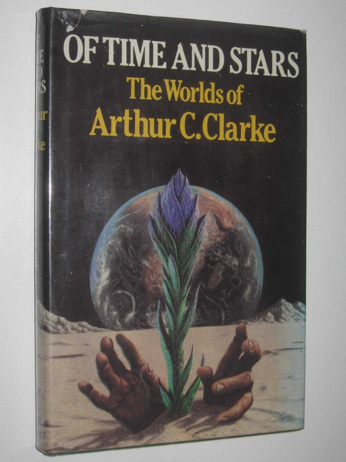 Image for Of Time and Stars : The Worlds of Arthur C. Clarke