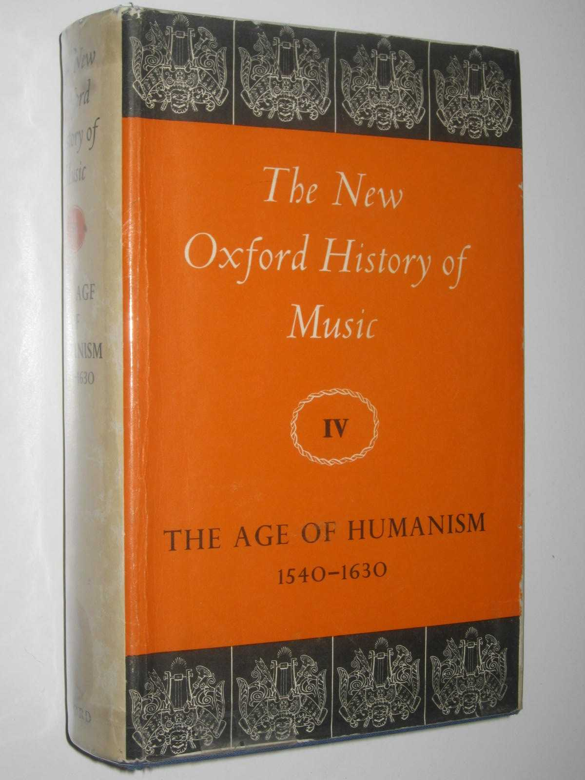 Image for The Age of Humanism 1540-1630 - New Oxford History of Music Series #4