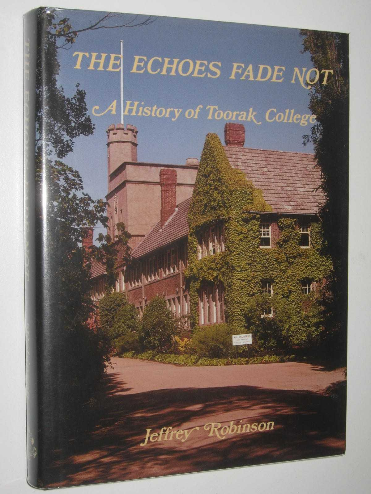 Image for The Echoes Fade Not : A History of Toorak College