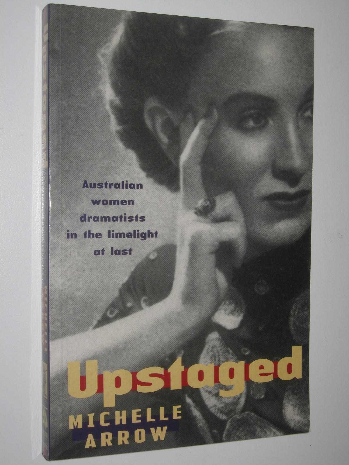 Image for Upstaged : Australian Women Dramatists in the Limelight at Last