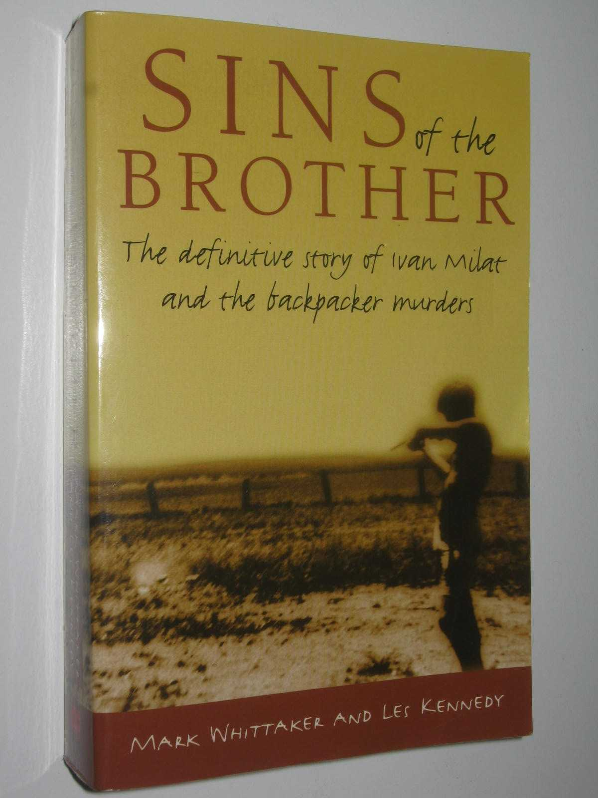 Image for Sins of the Brother : The Definitive Story of Ivan Milat and the Backpacker Murders