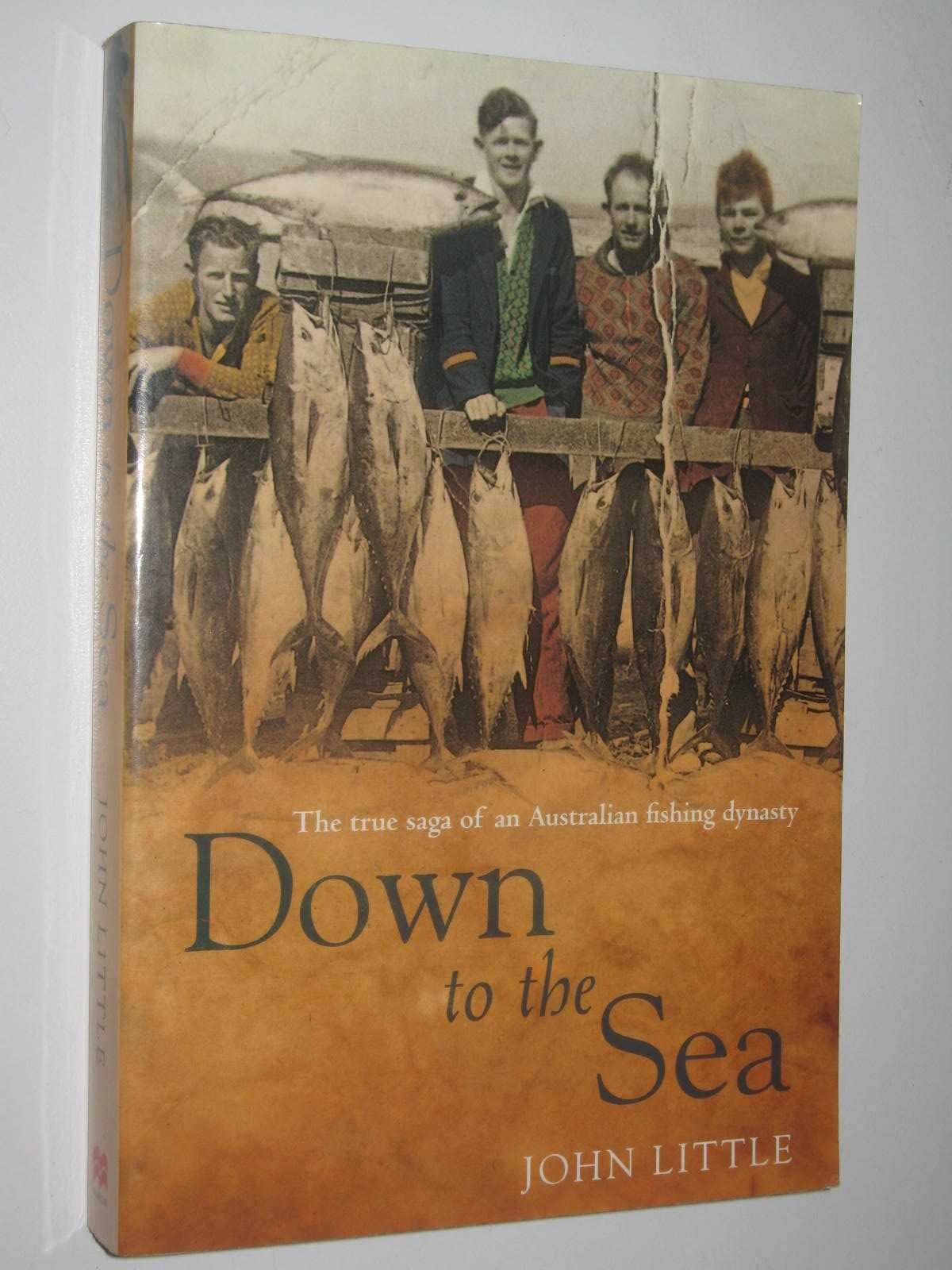 Image for Down to the Sea : The True Saga of an Australian Fishing Dynasty