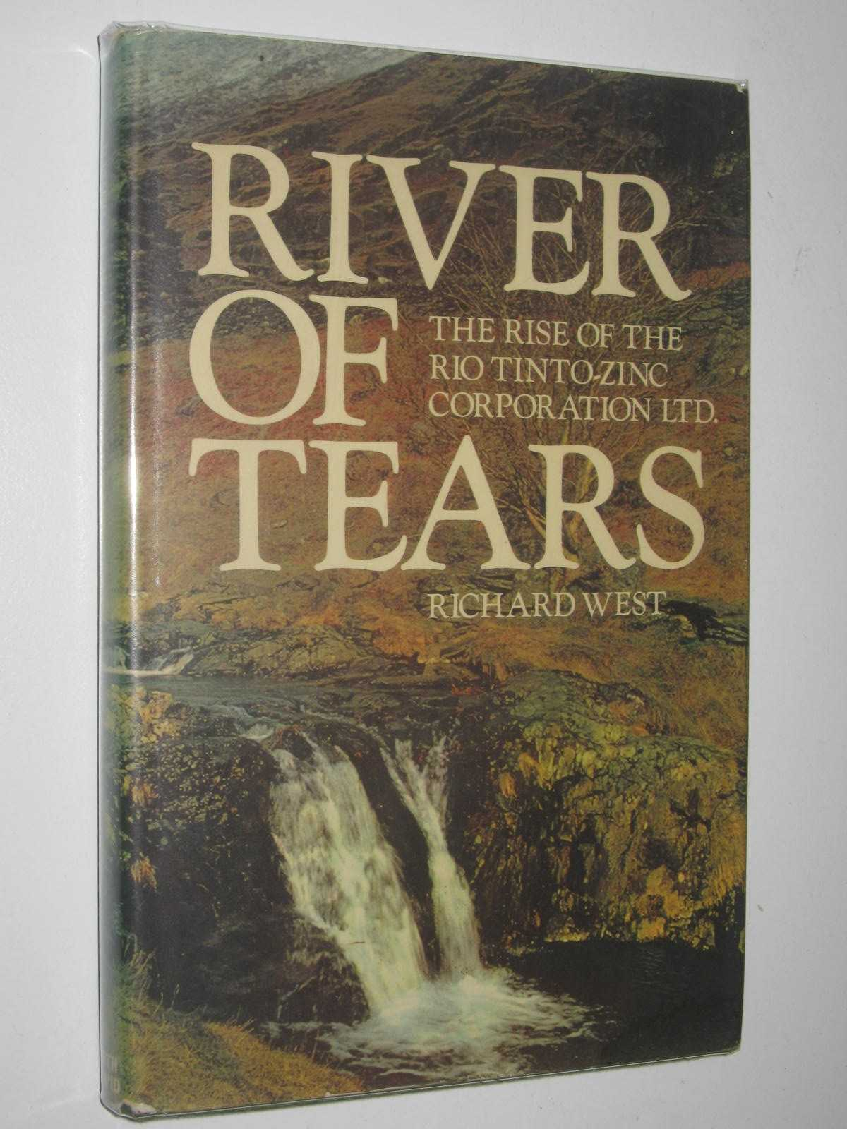 Image for River of Tears : The Rise of the Rio Tinto Zinc Corporation Ltd