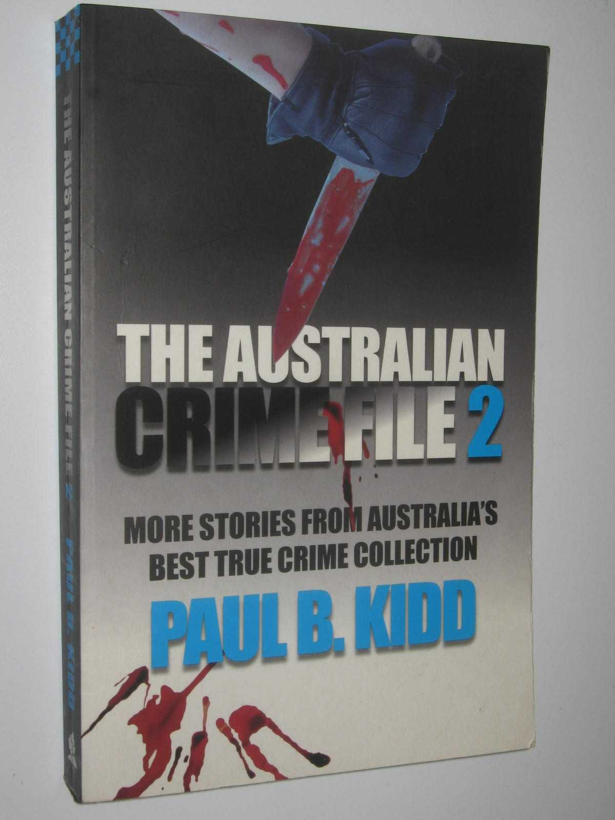 Image for The Australian Crime File 2 : More Stories from Australia's Best True Crime Collection