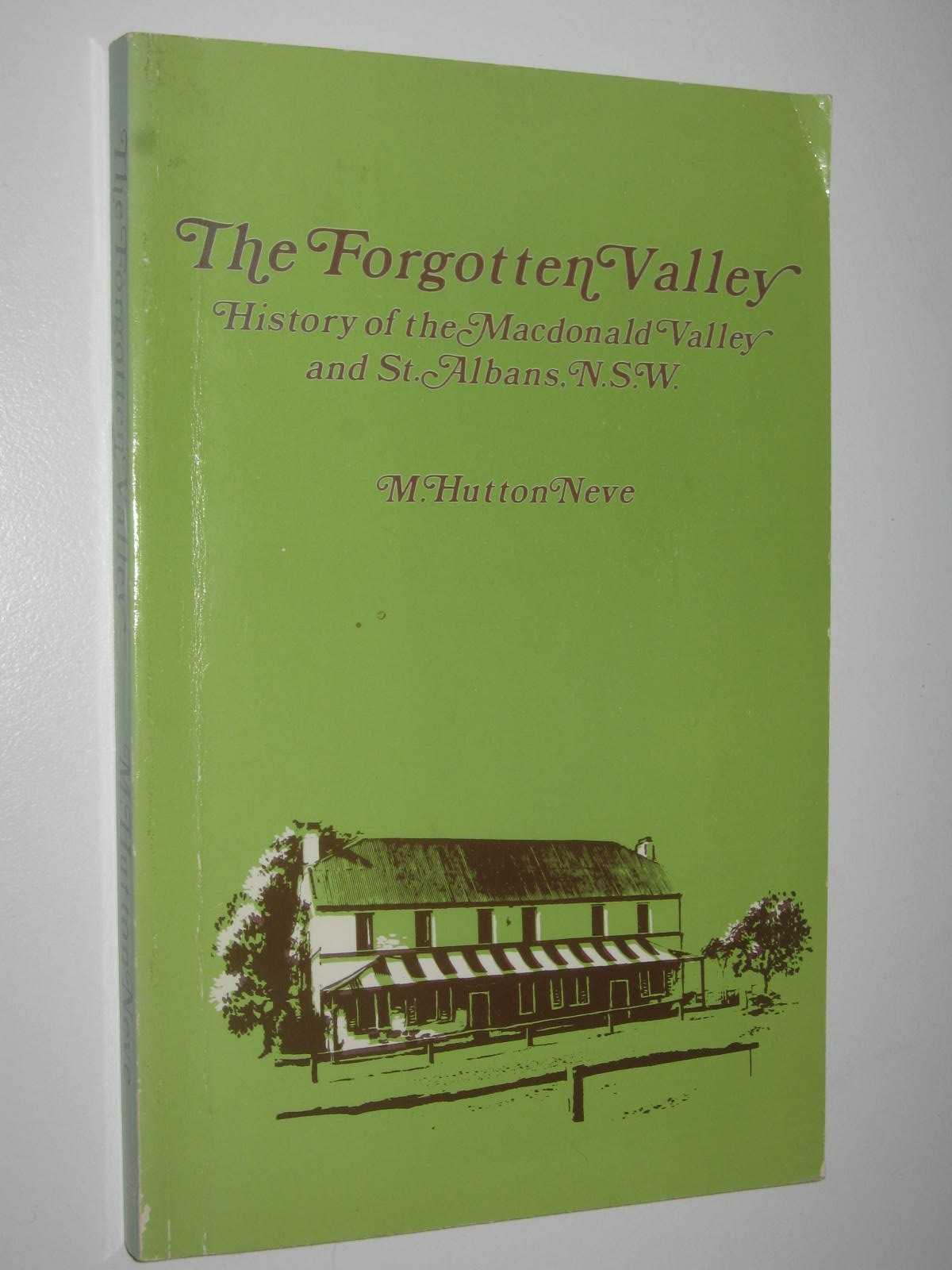 Image for The Forgotten Valley : History of the Macdonald Valley and St Albans, NSW