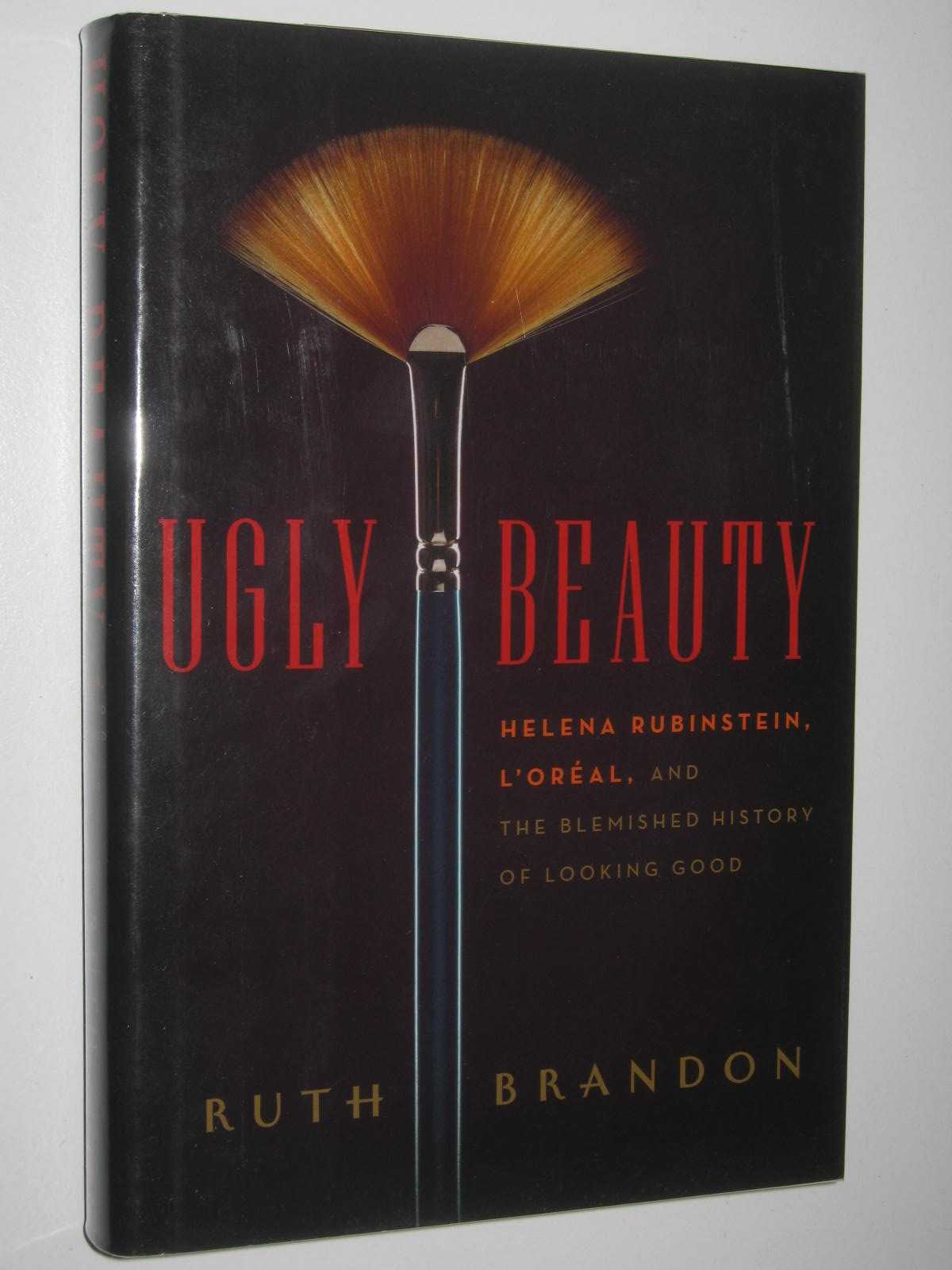 Image for Ugly Beauty : Helena Rubinstein, L'Oreal, and the Blemished History of Looking Good