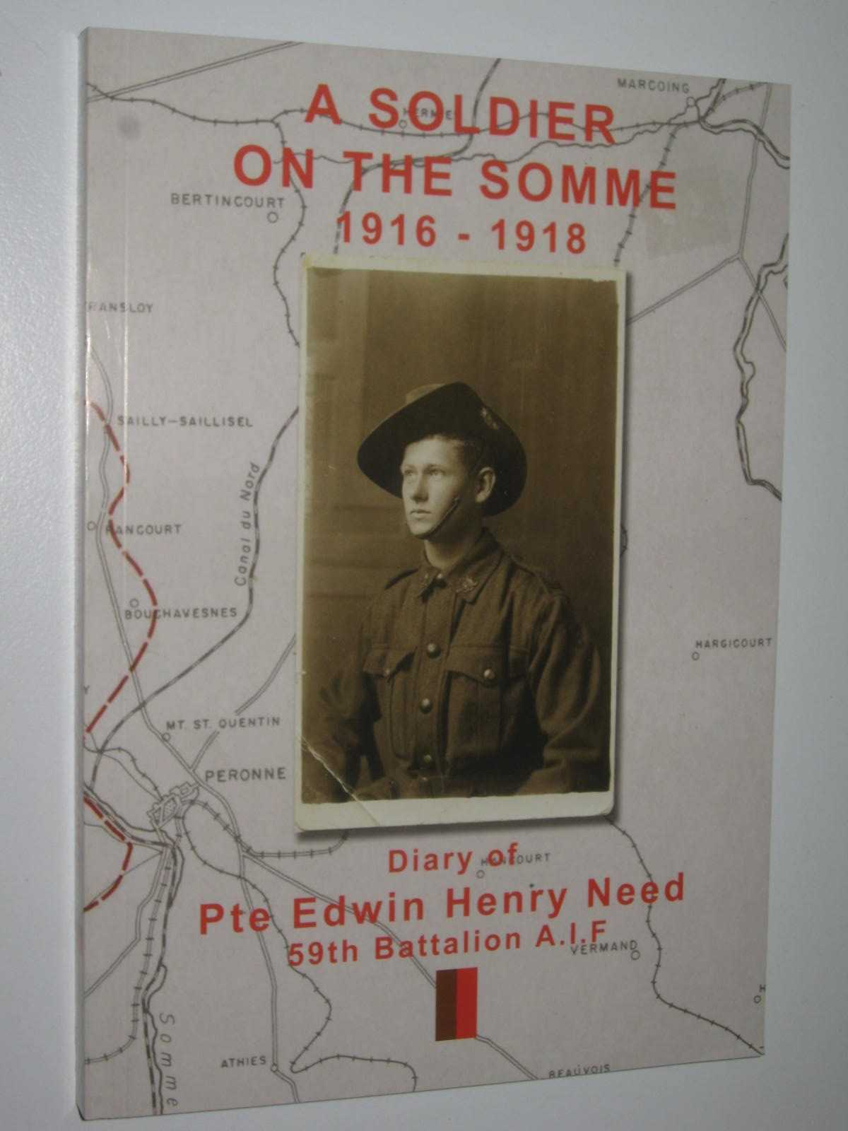 Image for A Soldier on the Somme 1916-1918 : Diary of Pte Edwin Henry Need 59th Battalion A.I.F.