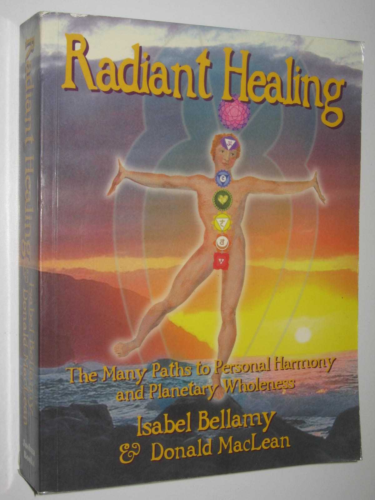Image for Radiant Healing : The Many Paths to Personal Harmony and Planetary Wholenes