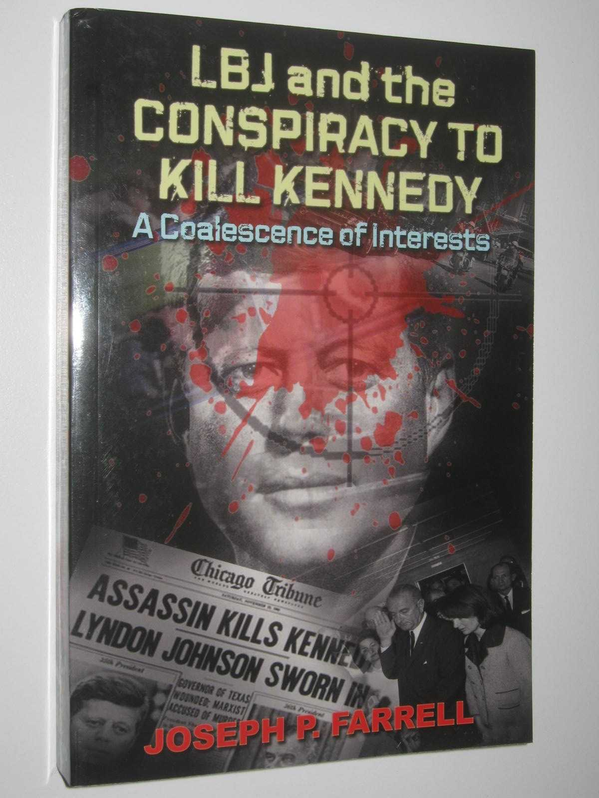 Image for LBJ and the Conspiracy to Kill Kennedy : A Coalescence of Interests