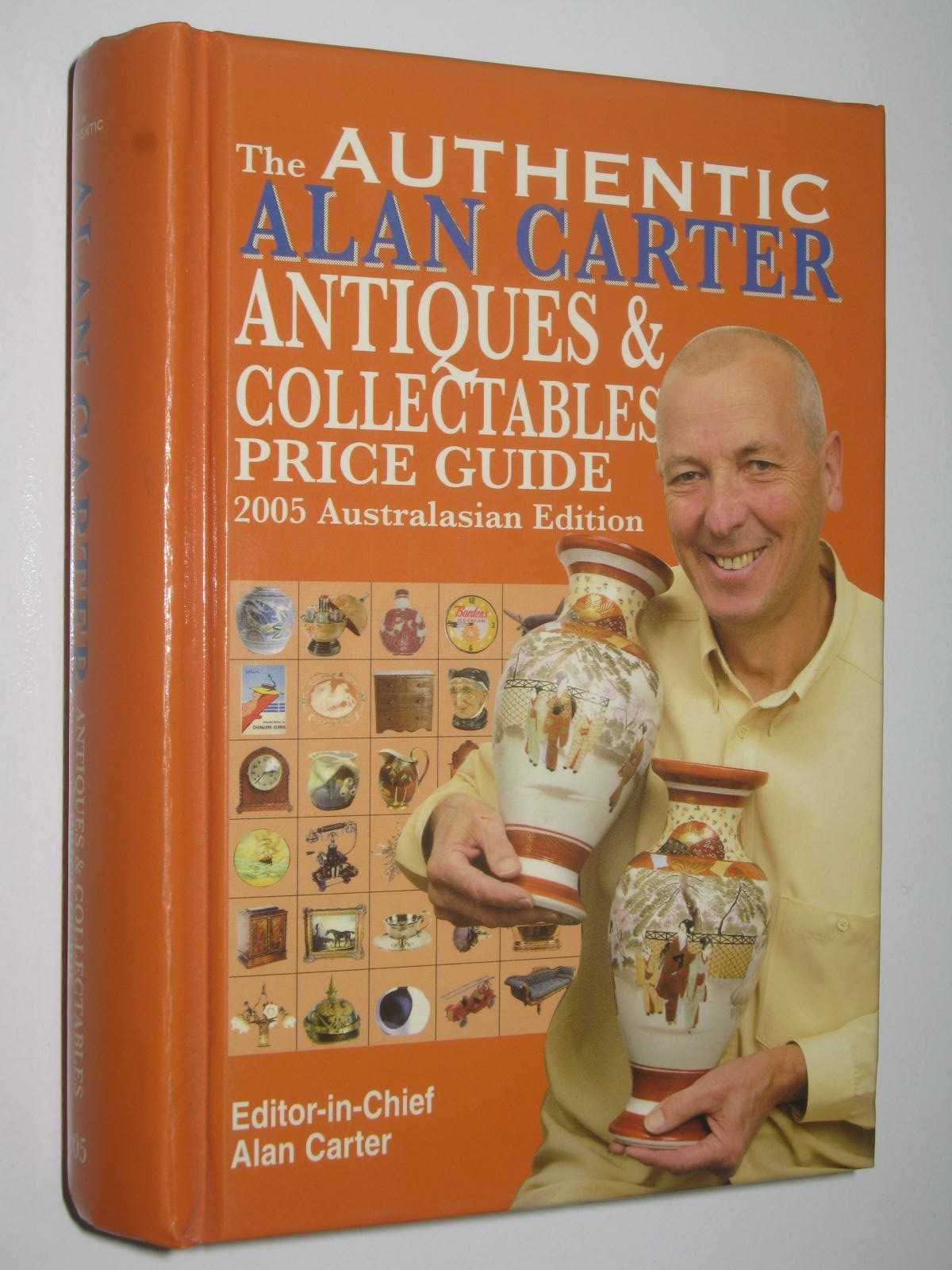 Image for The Authentic Alan Carter Antiques and Collectables Price Guide : 2005 Australasian Edition