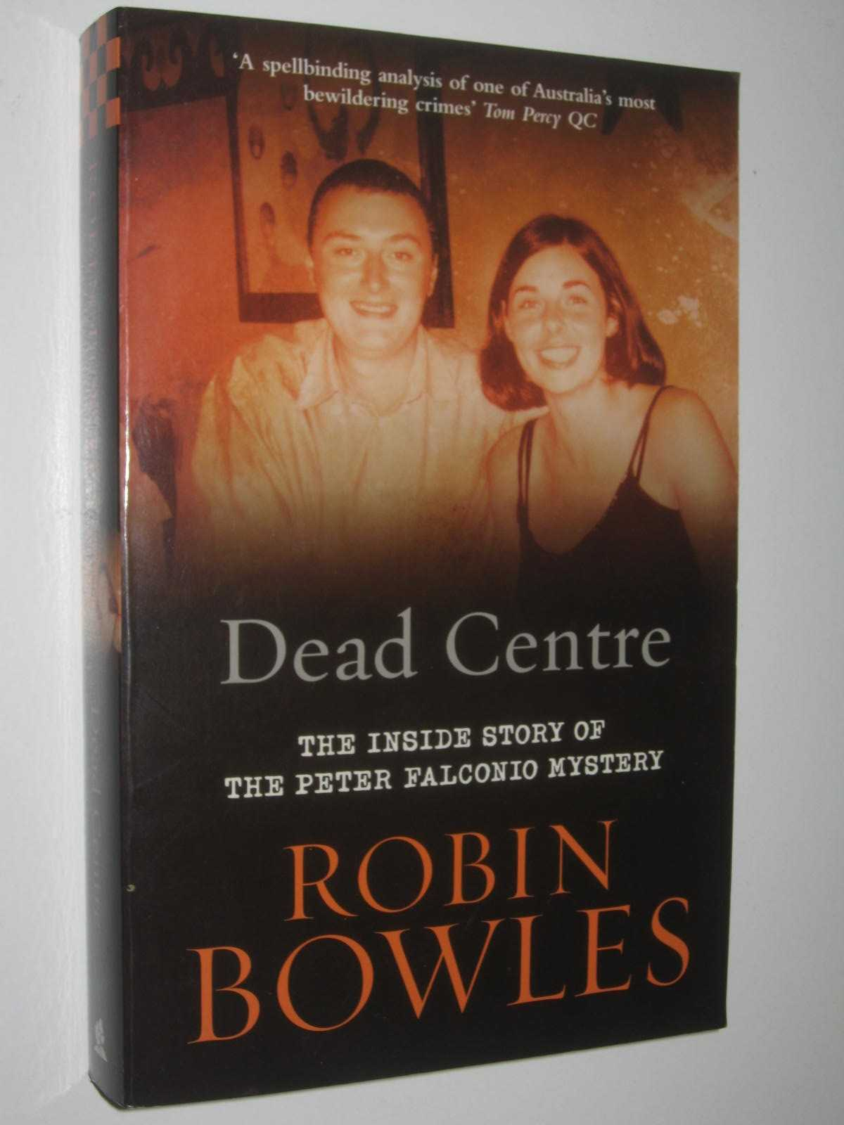 Image for Dead Centre : The Inside Story of the Peter Falconio Mystery