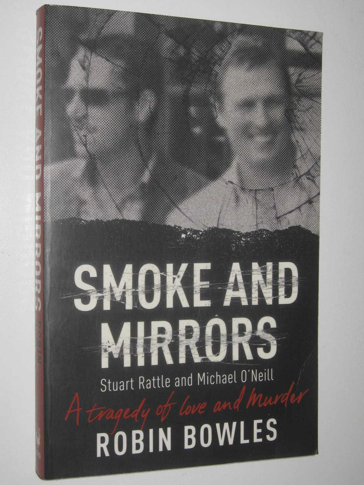Image for Smoke and Mirrors : Stuart Rattle and Michael O'Neill: A Tragedy of Love and Murder