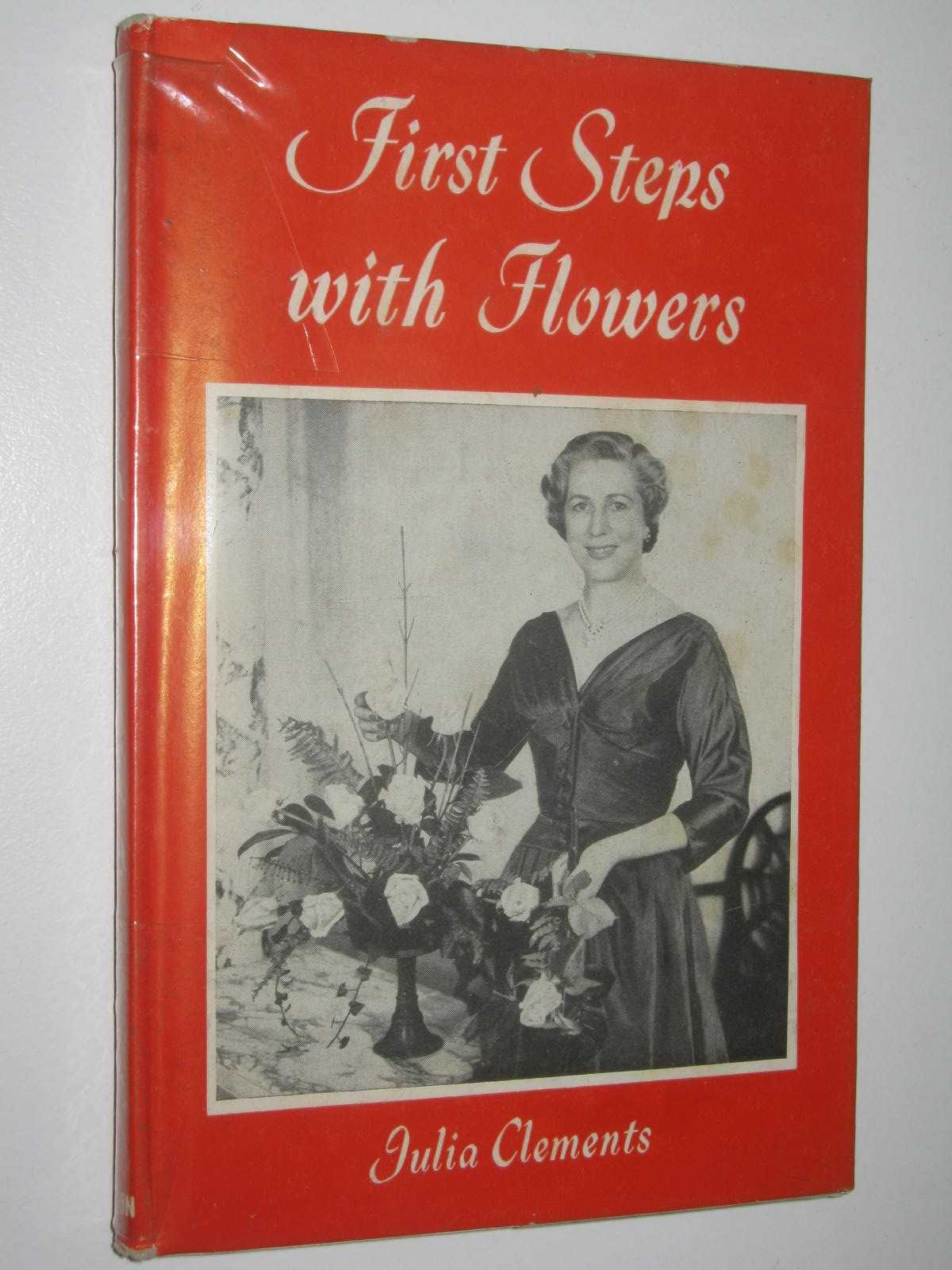 Image for First Steps With Flowers : Flower Arranging for Beginners