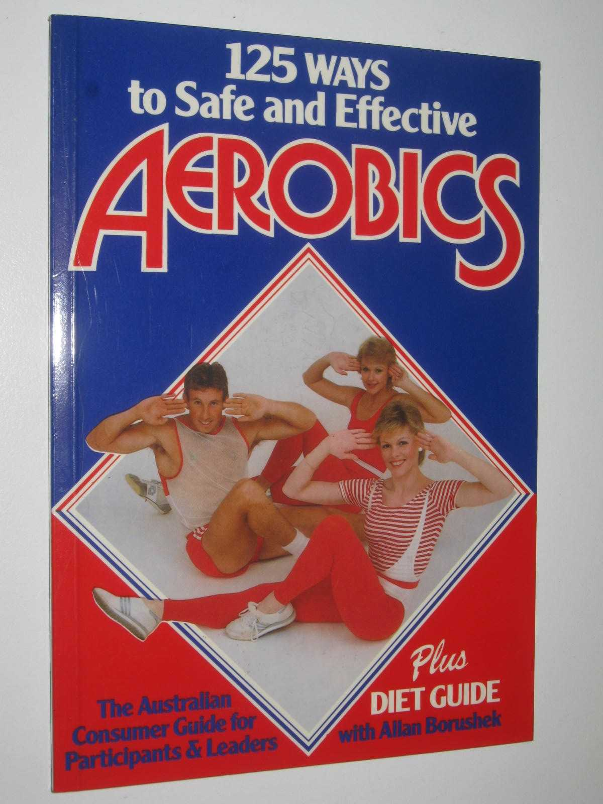 Image for 125 Ways to Safe and Effective Aerobics : The Australian Consumer Guide for Participants and Leaders