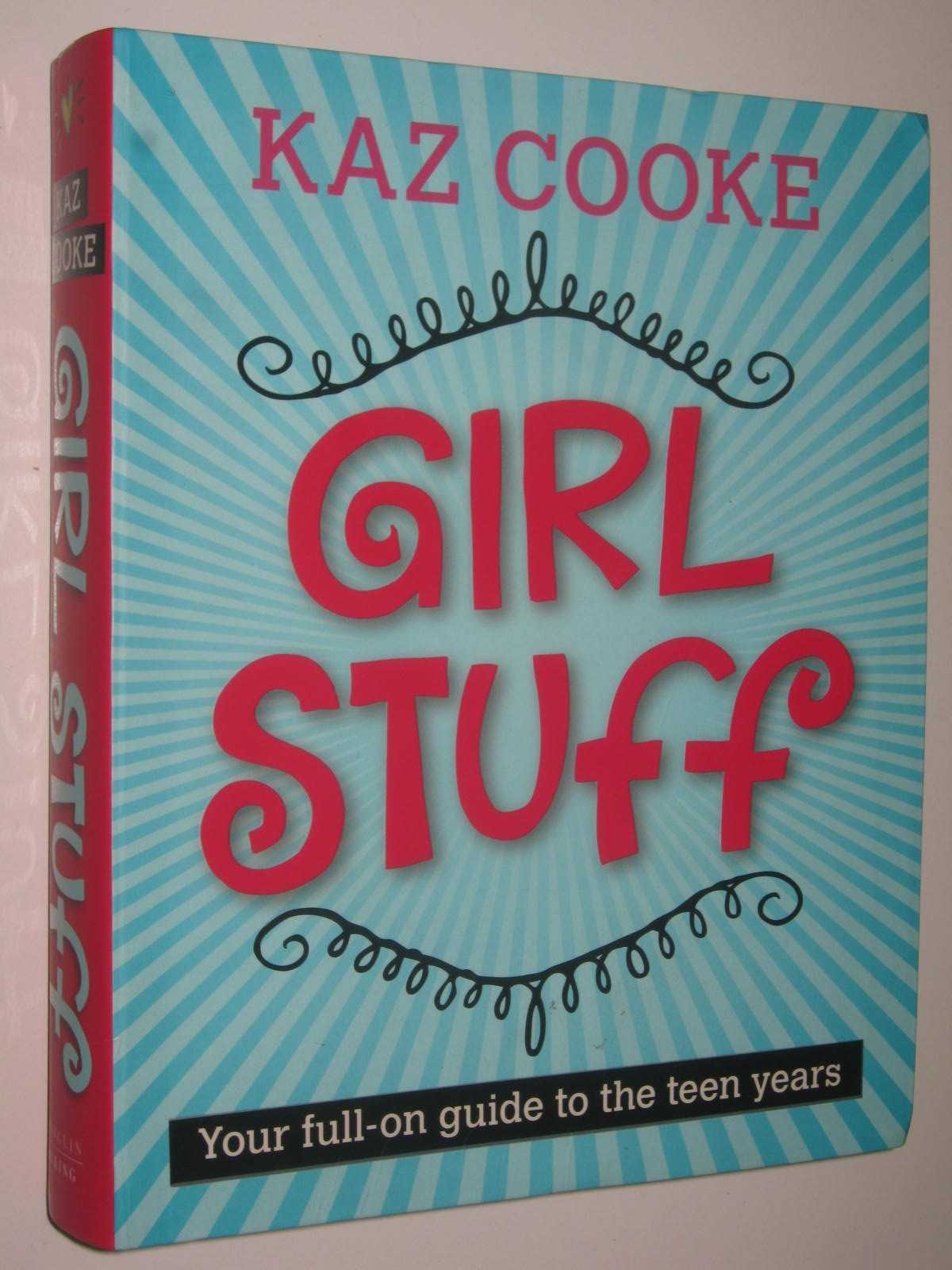 Image for Girl Stuff : Your Full-On Guide To The Teen Years