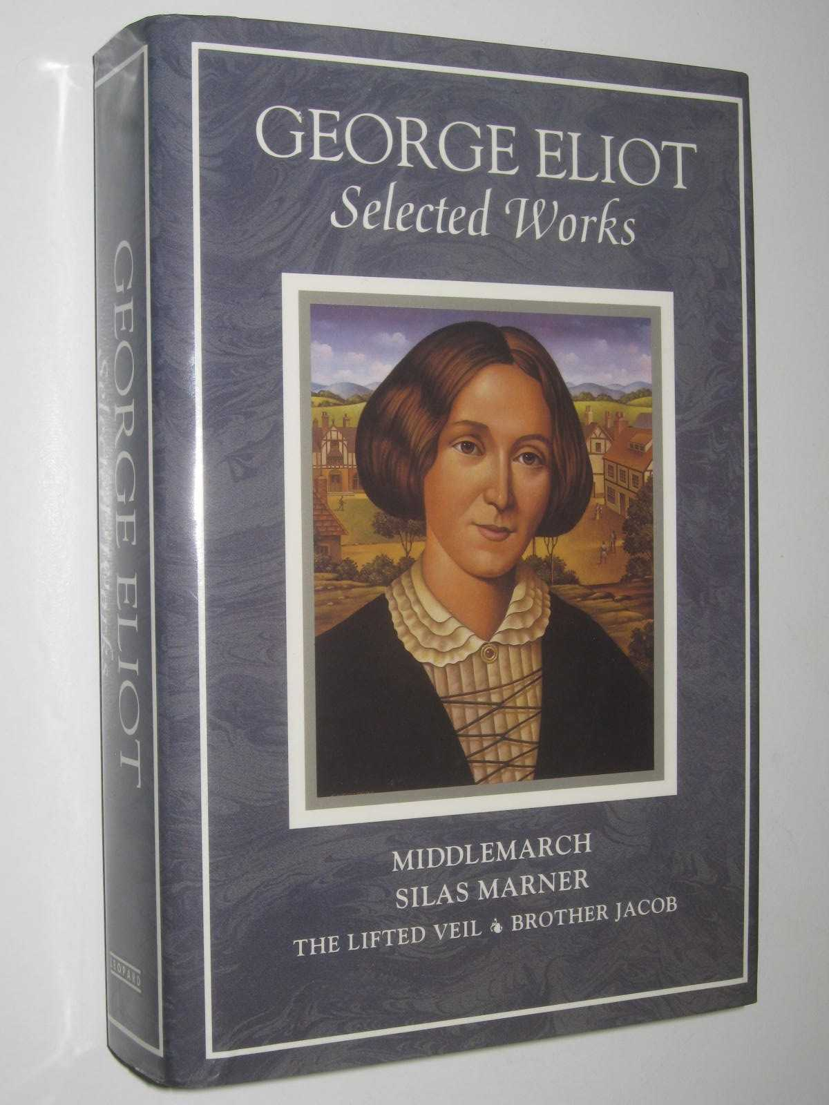 Image for Middlemarch + Silas Marner + The Lifted Veil + Brother Jacob : Selected Works