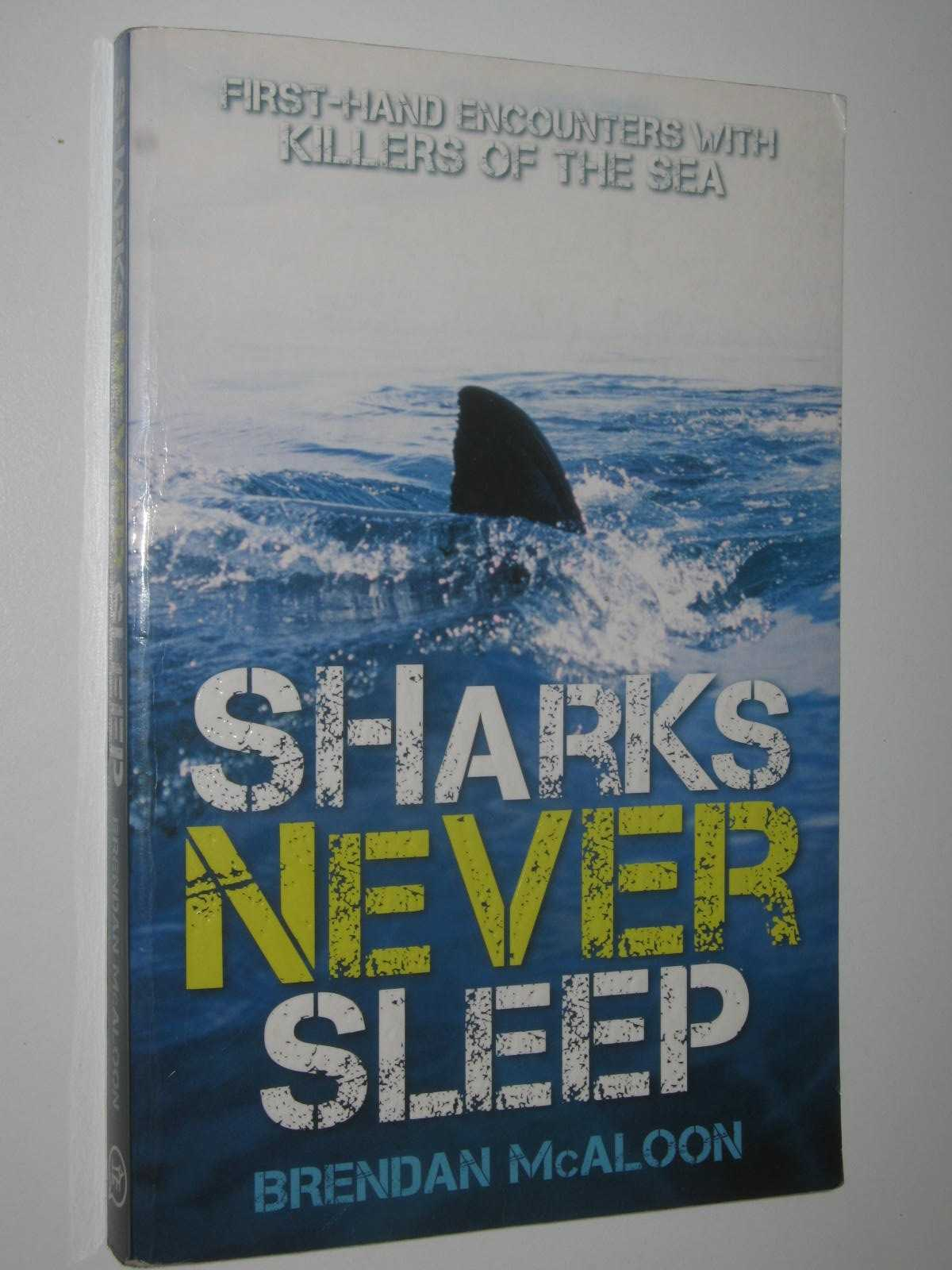 Image for Sharks Never Sleep : First-hand Encounters with Killers of the Sea