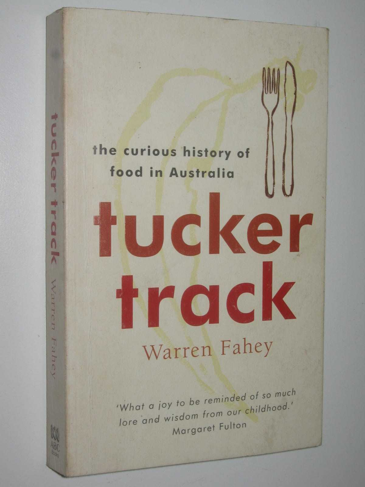 Image for Tucker Track : The Curious History of Food in Australia