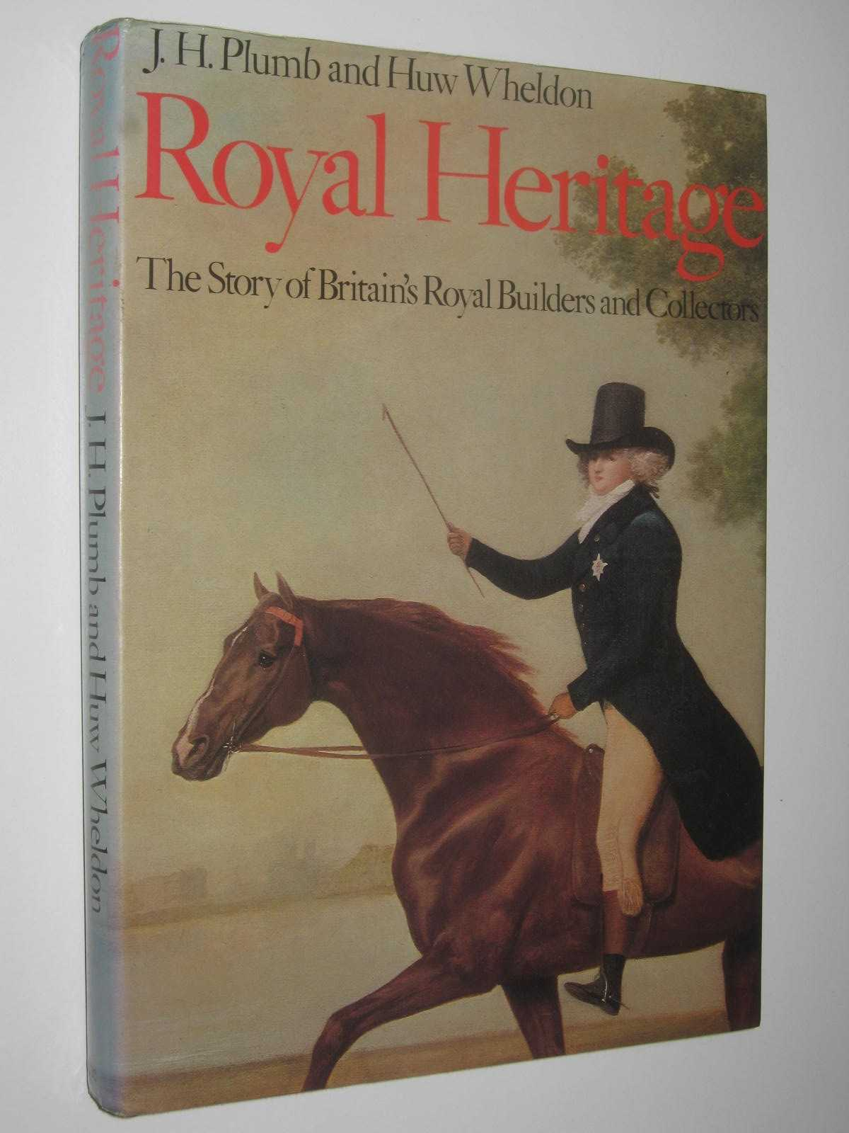 Image for Royal Heritage : The Story of Britain's Royal Builders and Collectors