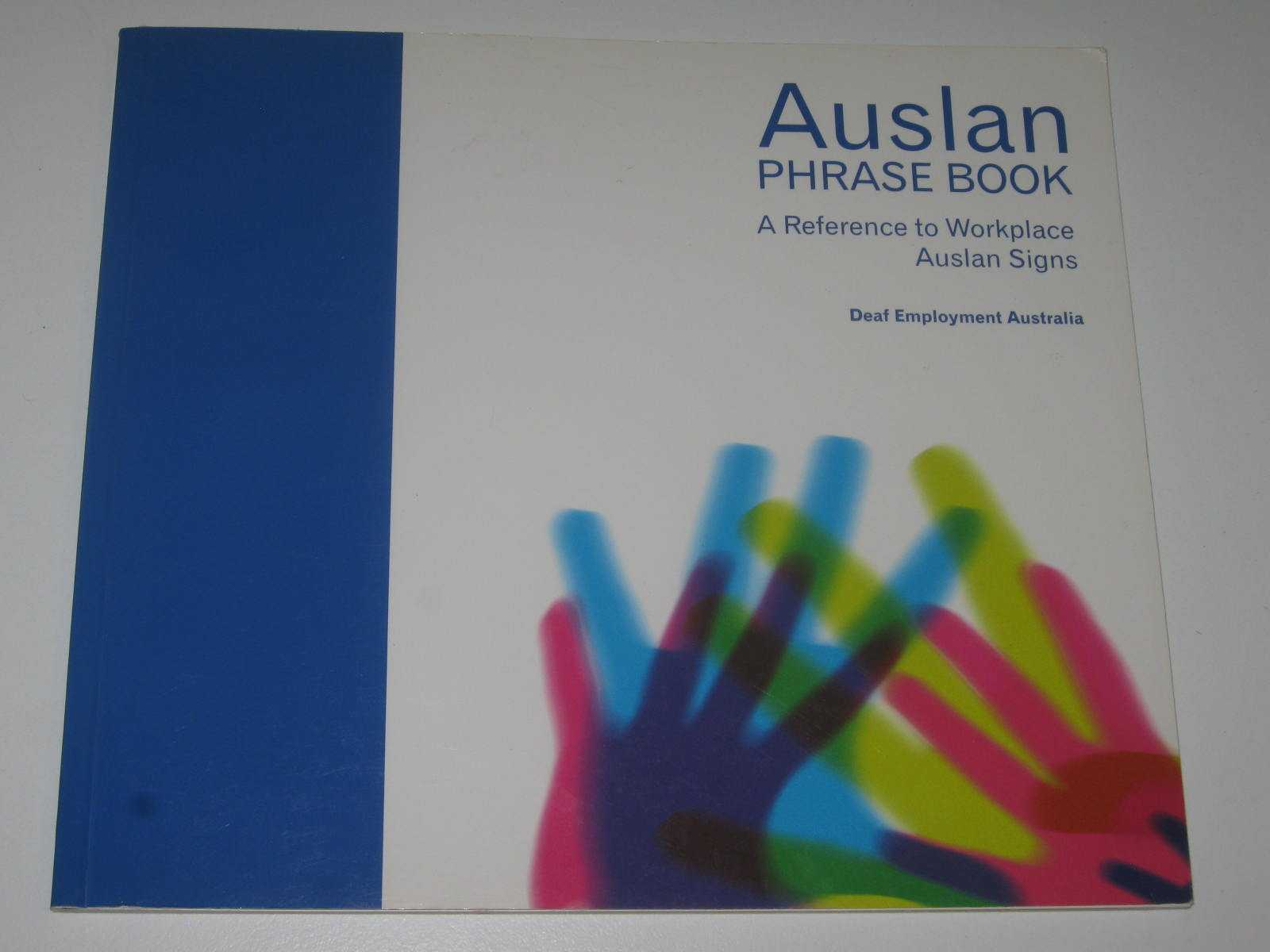 Image for Auslan Phrase Book : A Reference to Workplace Auslan Signs