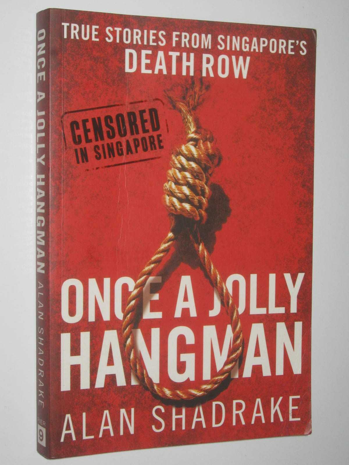 Image for Once A Jolly Hangman : True Stories From Singapore's Death Row