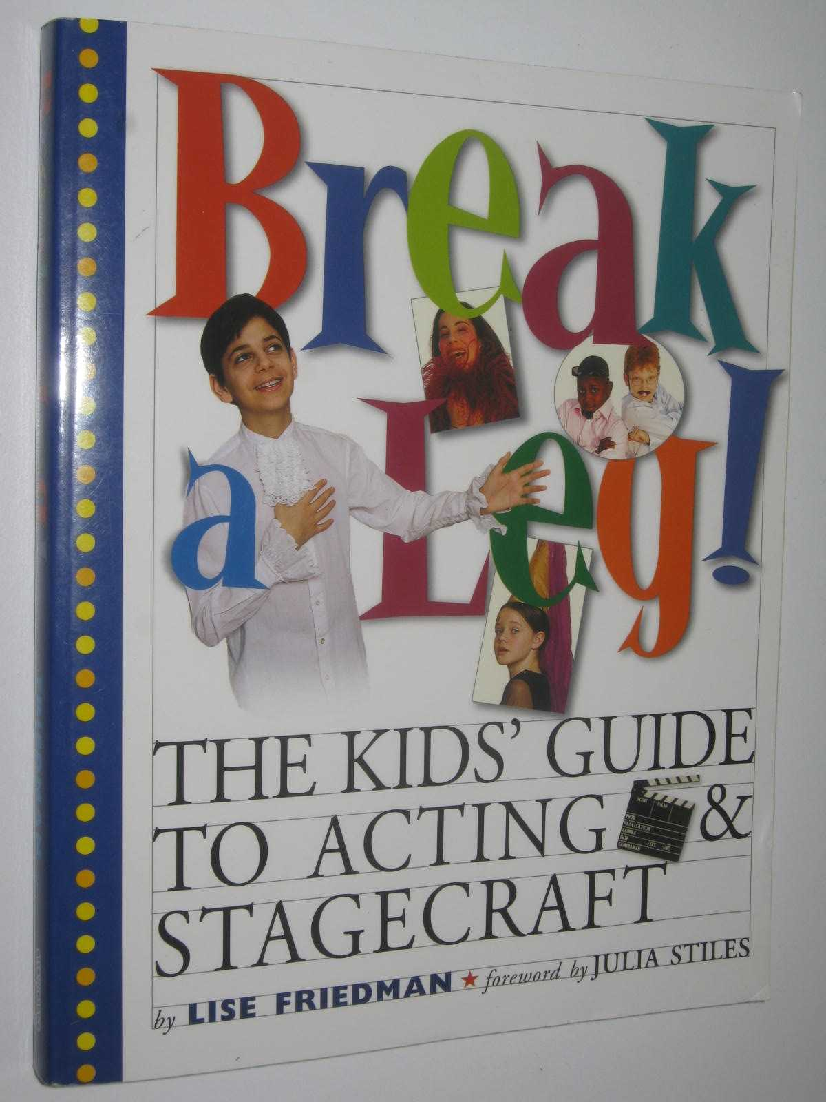 Image for Break a Leg : The Kids' Guide to Acting and Stagecraft