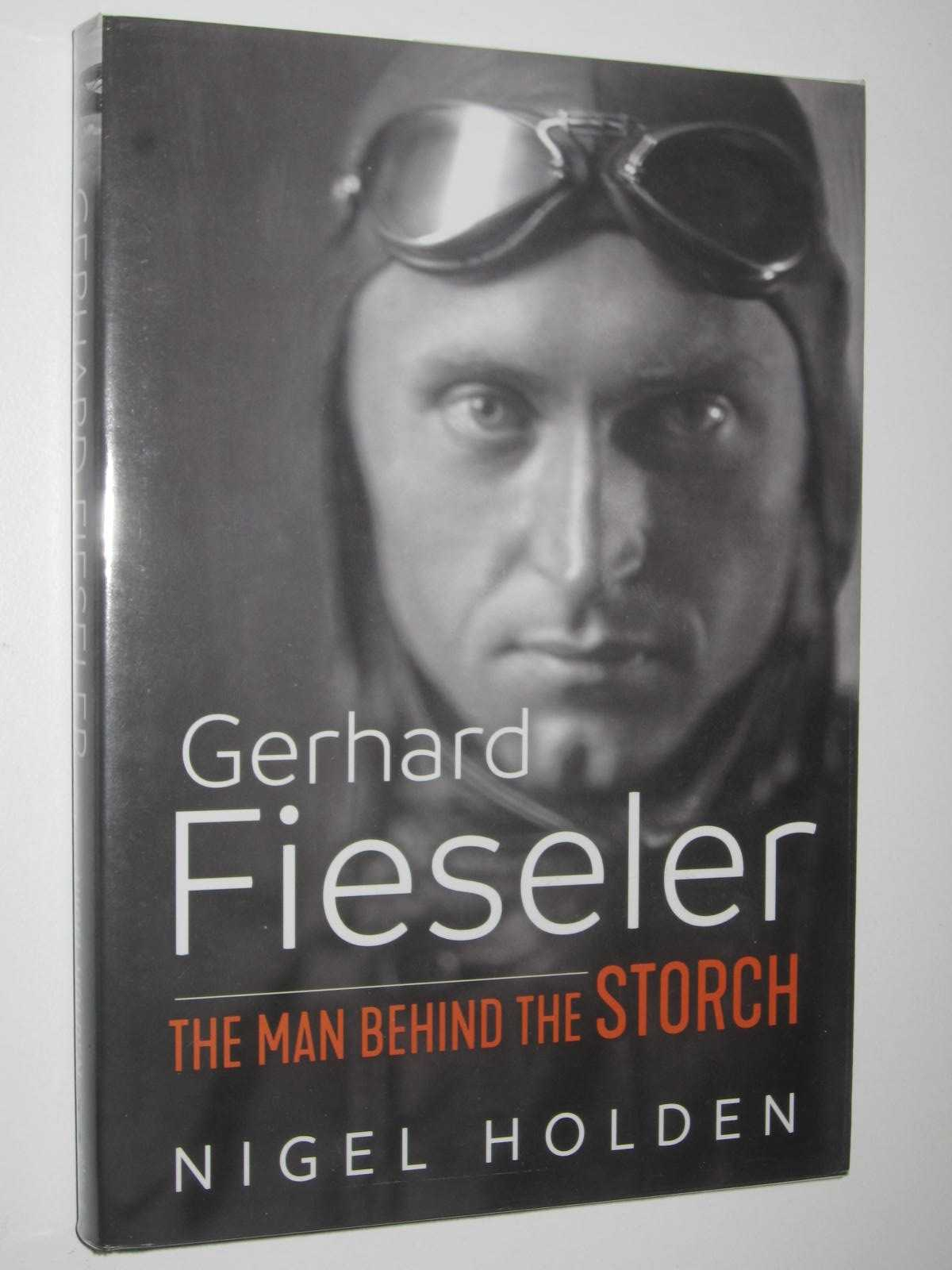Image for Gerhard Fieseler : The Man Behind the Storch