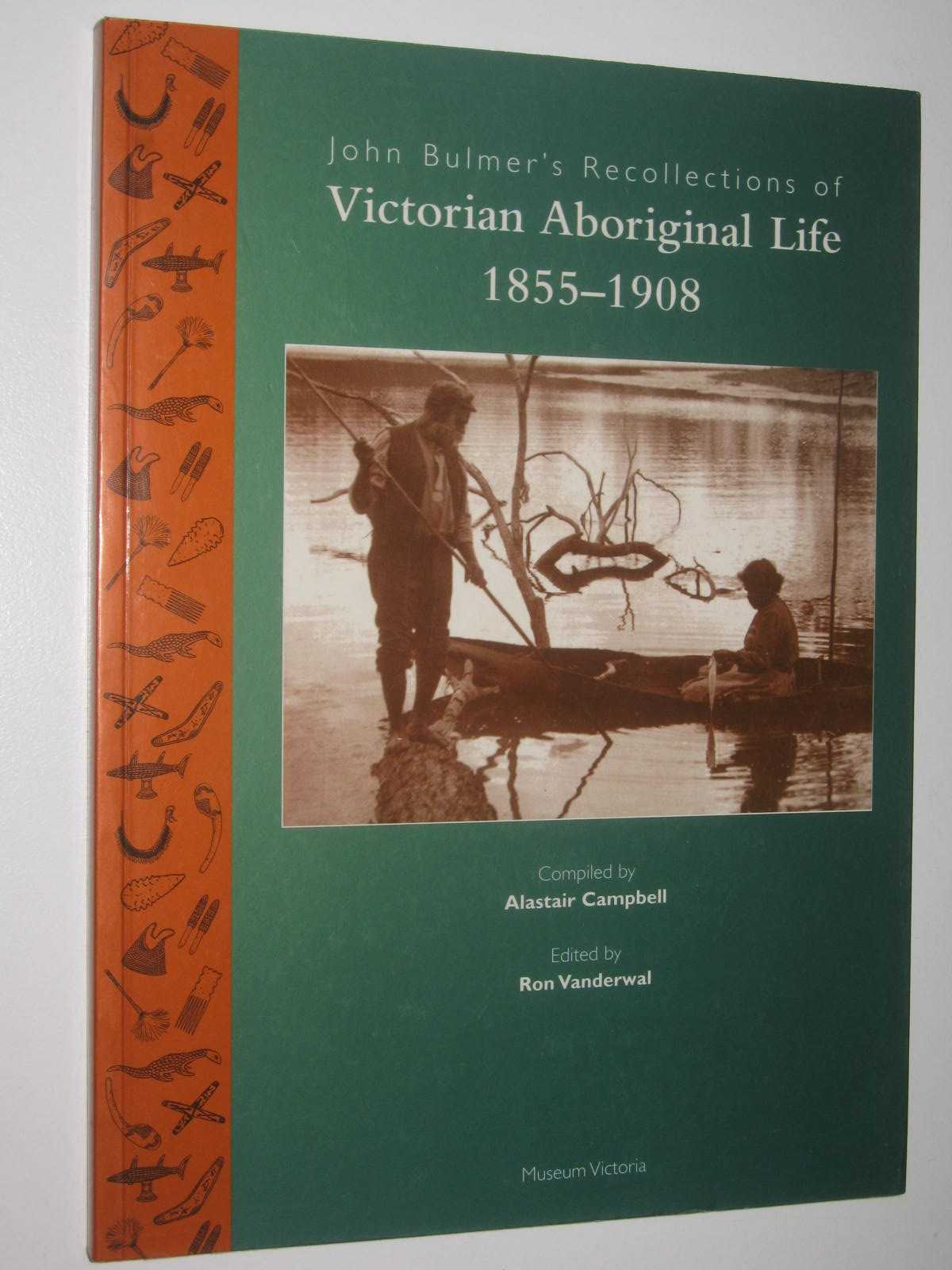 Image for John Bulmer's Recollections of Victorian Aboriginal Life 1855-1908