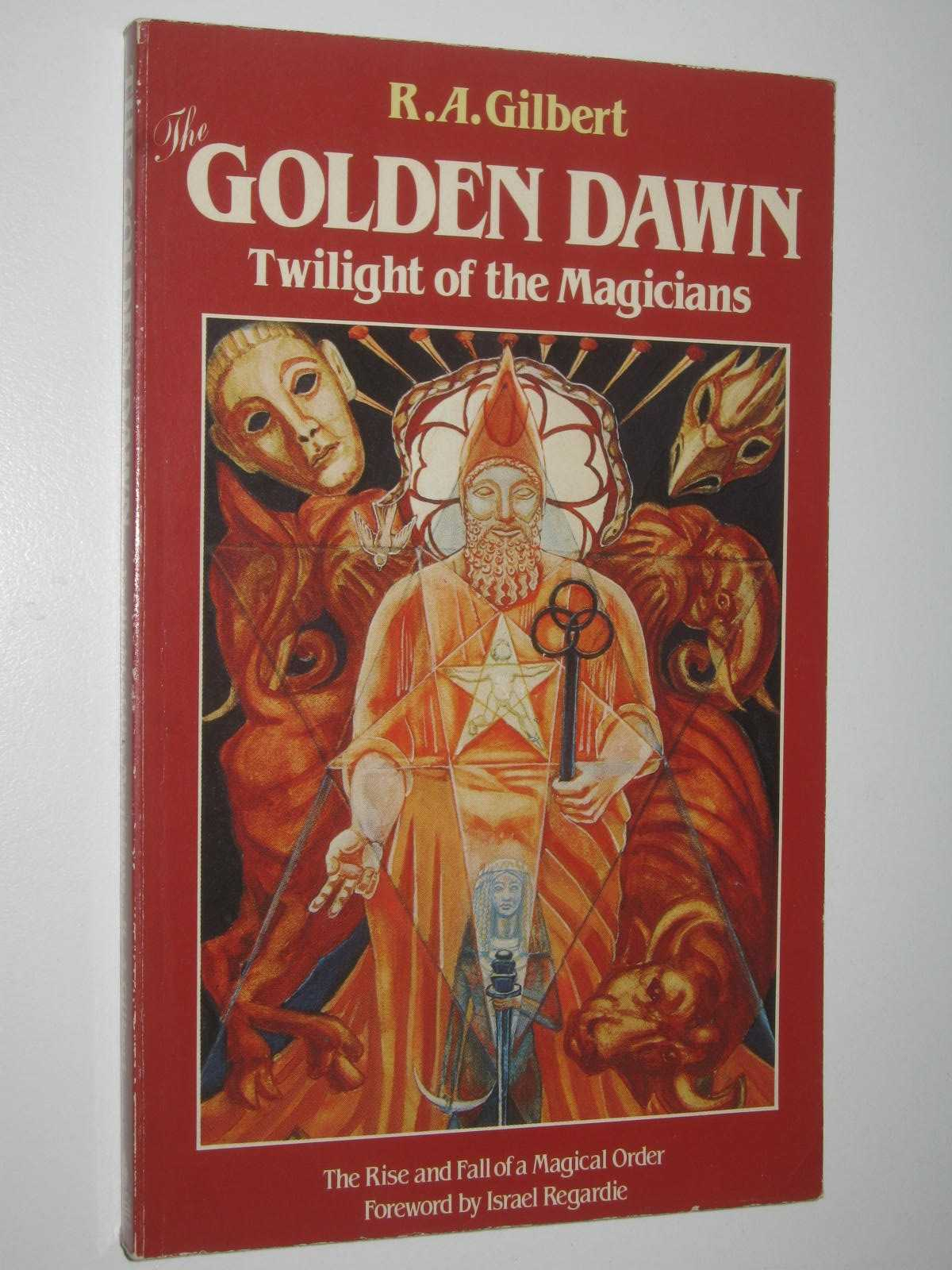 Image for The Golden Dawn : Twilight of the Magicians