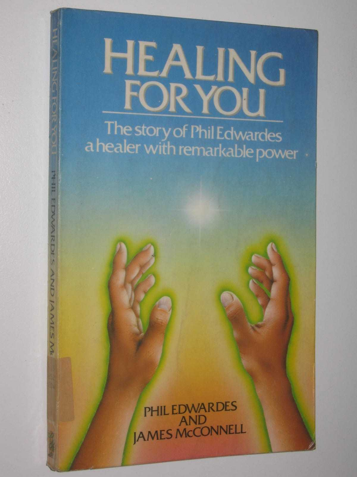 Image for Healing For You : The story of Phil Edwardes a healer with remarkable power.