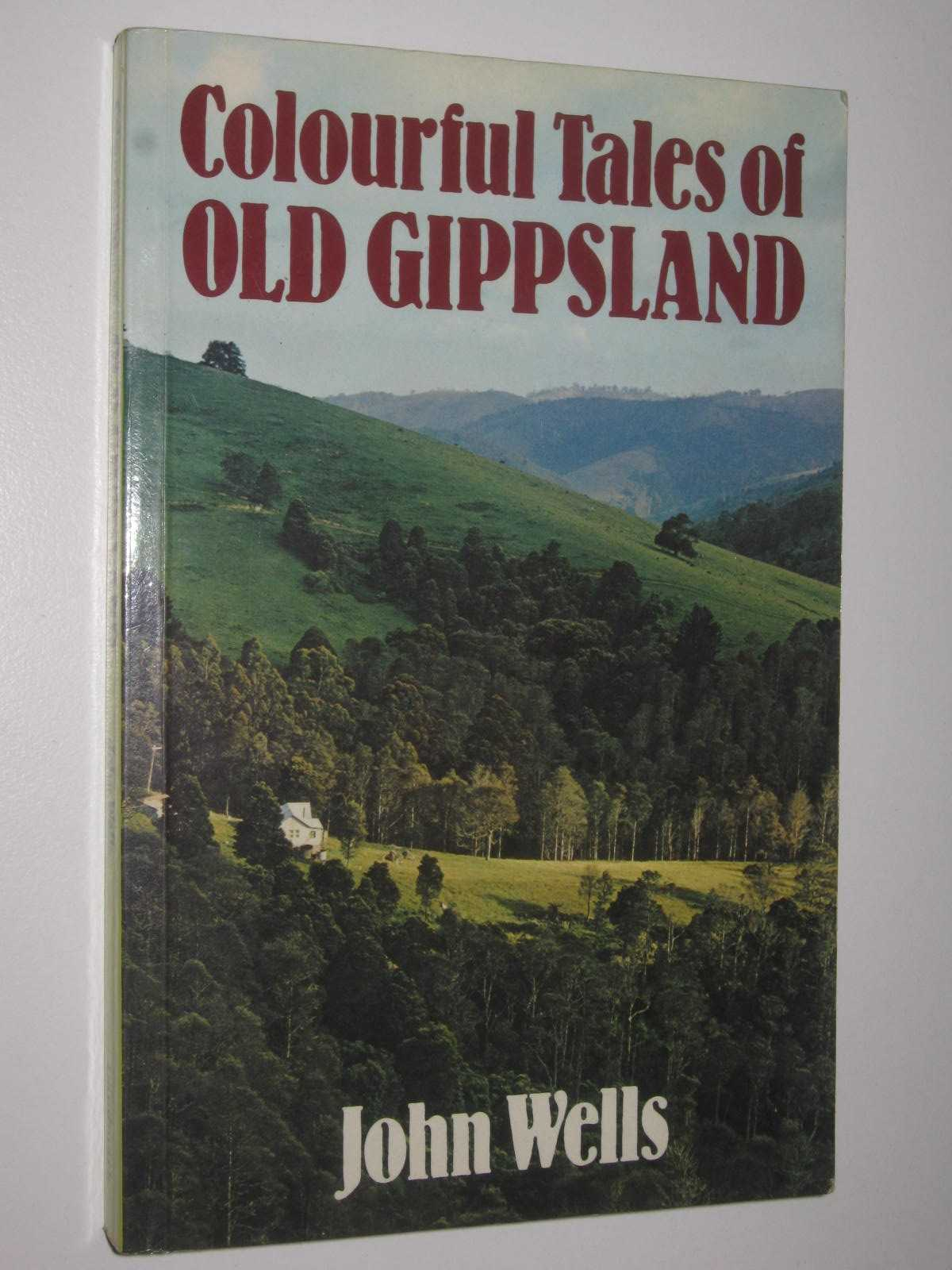Image for Colourful Tales of Old Gippsland