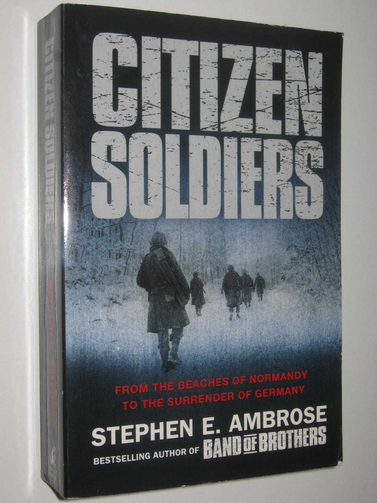 Image for Citizen Soldiers : From The Normandy Beaches To The Surrender Of Germany