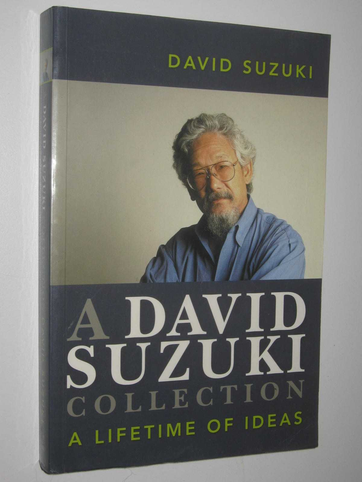 Image for A David Suzuki Collection : A Lifetime of Ideas
