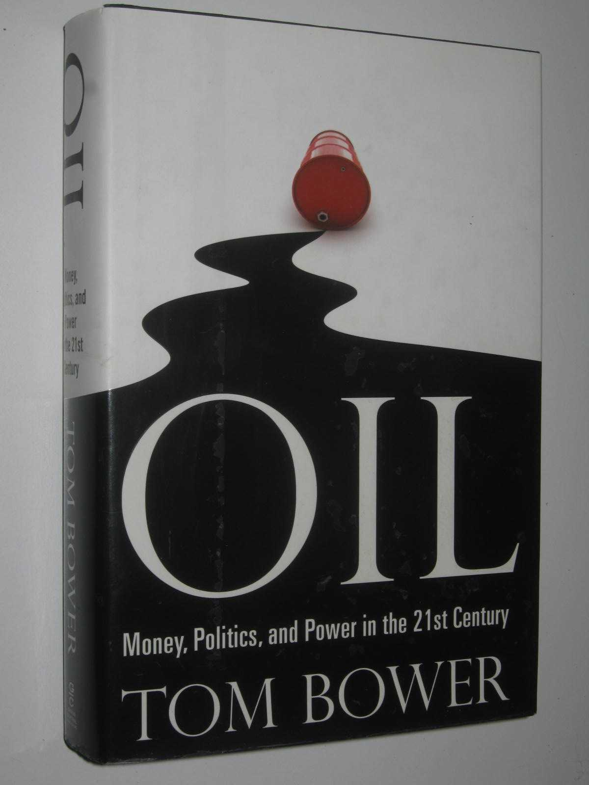 Image for Oil : Money, Politics, and Power in the 21st Century