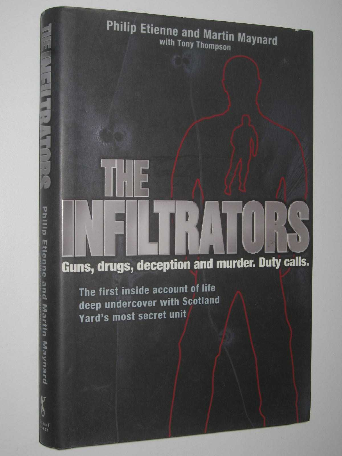 Image for The Infiltrators : Guns, drugs, deception and murder. Duty calls.