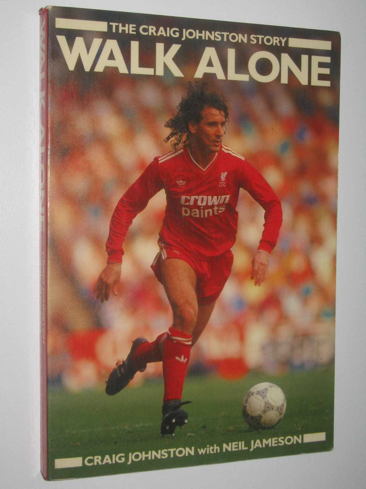 Image for Walk Alone : The Craig Johnston Story