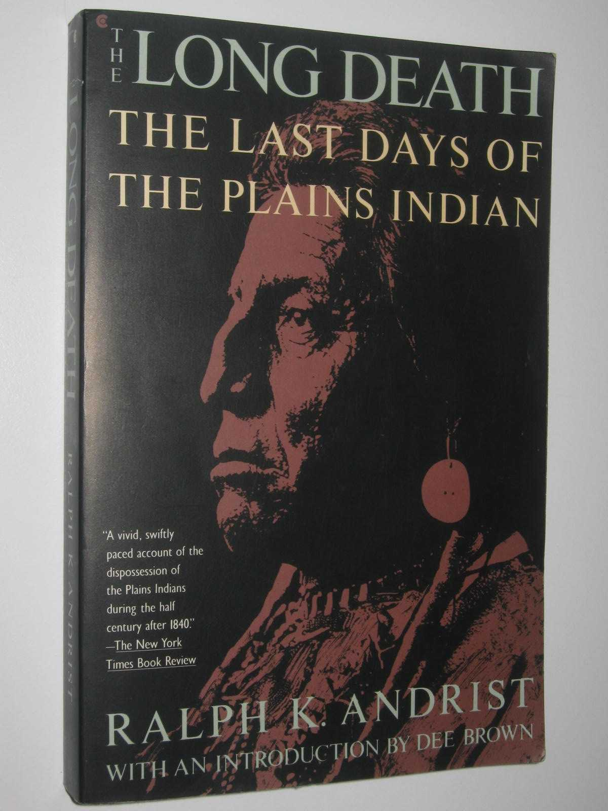 Image for The Long Death : The Last Days Of The Plains Indian