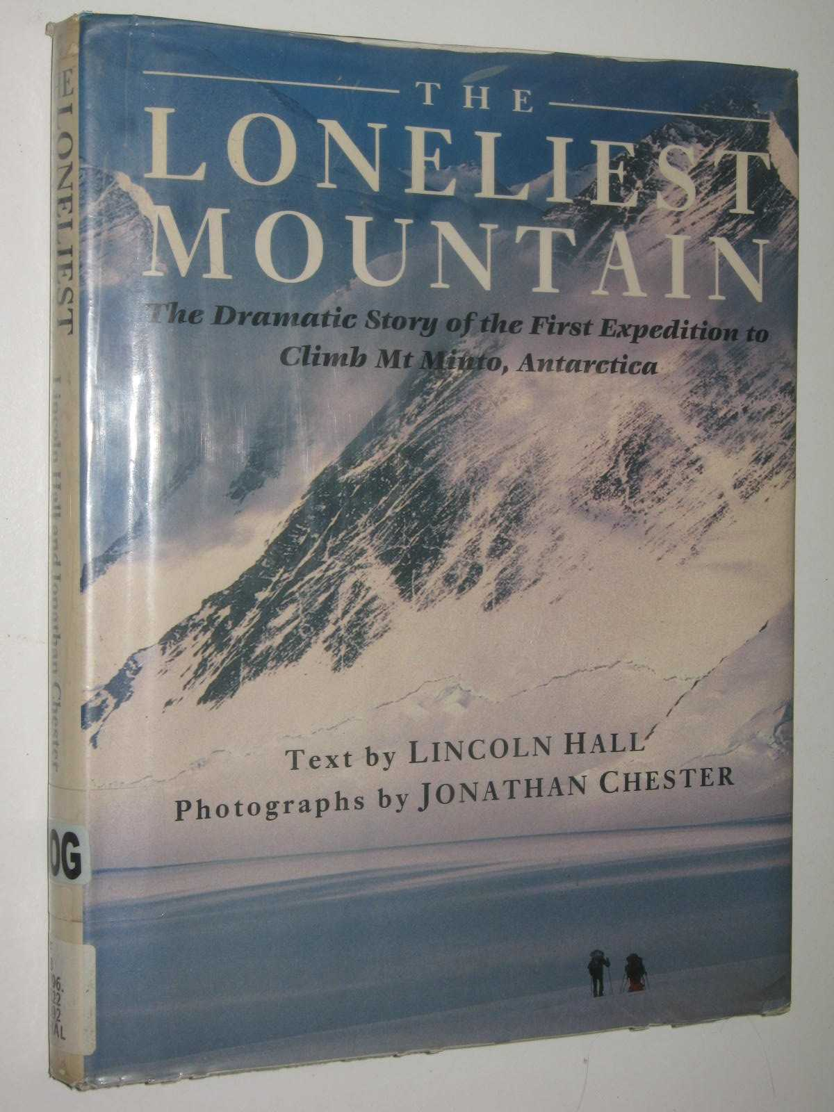 Image for The Loneliest Mountain : The Dramatic Story Of The First Expedition To Climb Mt Minto, Antarctica