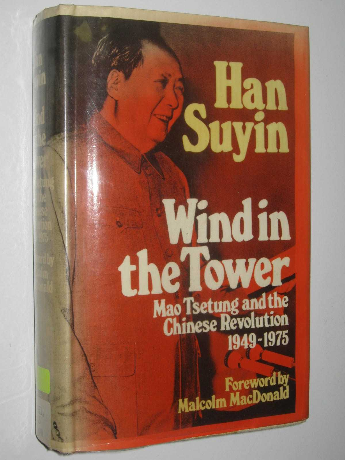 Image for Wind in the Tower : Mao Tsetung and the Chinese Revolution 1949-1975
