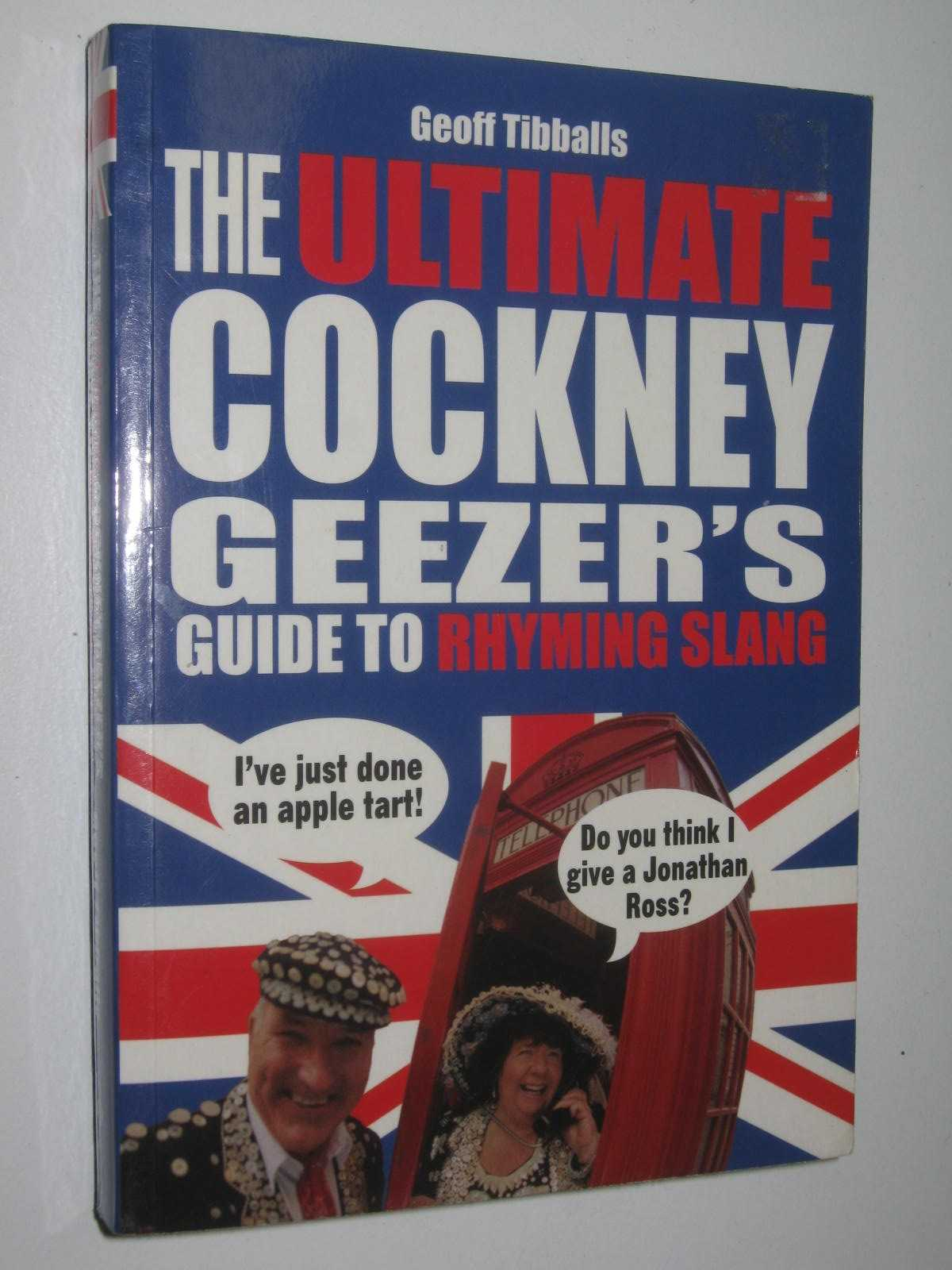 Image for The Ultimate Cockney Geezer's Guide To Rhyming Slang