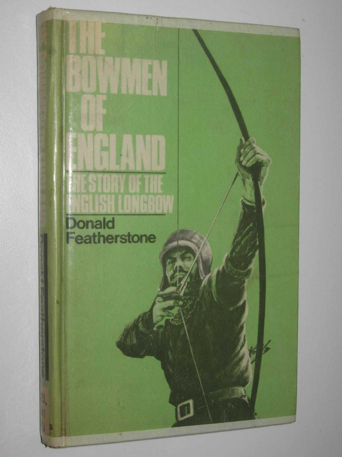 Image for The Bowmen Of England : The Story Of The English Longbow