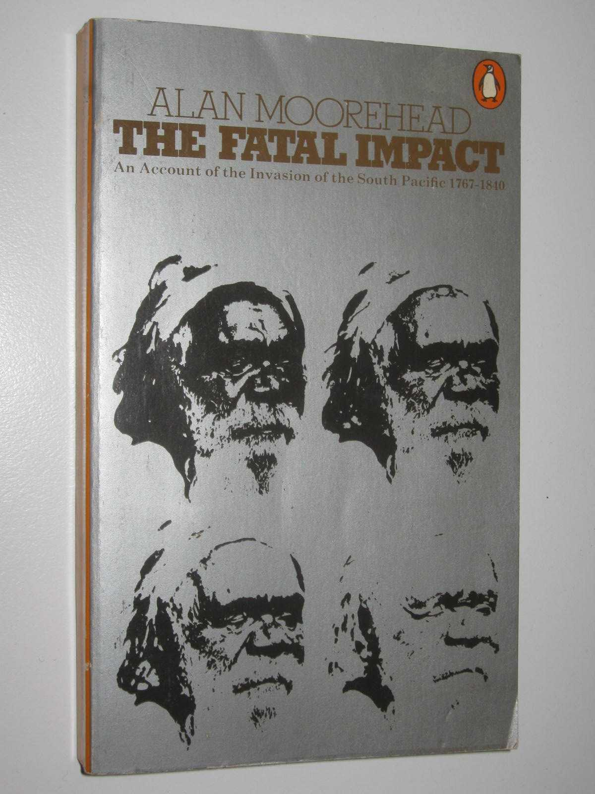 Image for The Fatal Impact : An Account of The Invasion Of The South Pacific 1767-1840