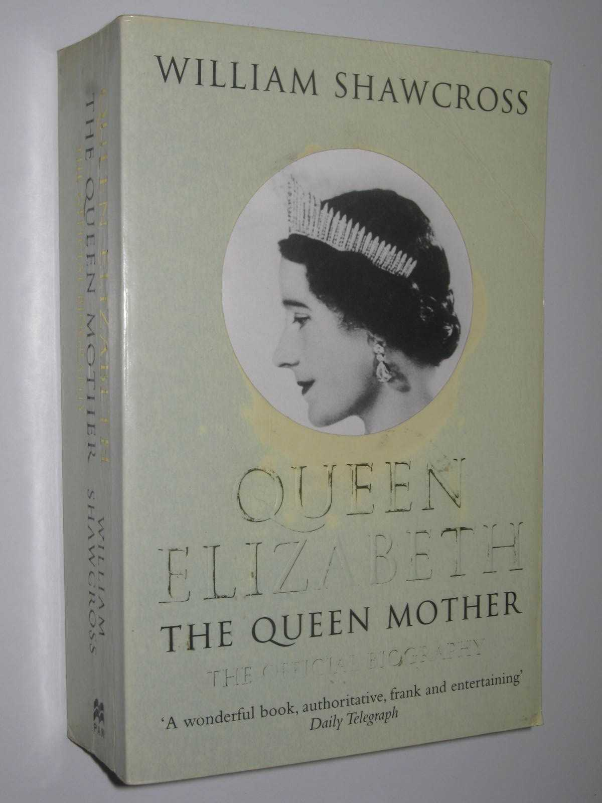 Image for Queen Elizabeth the Queen Mother : The Official Biography