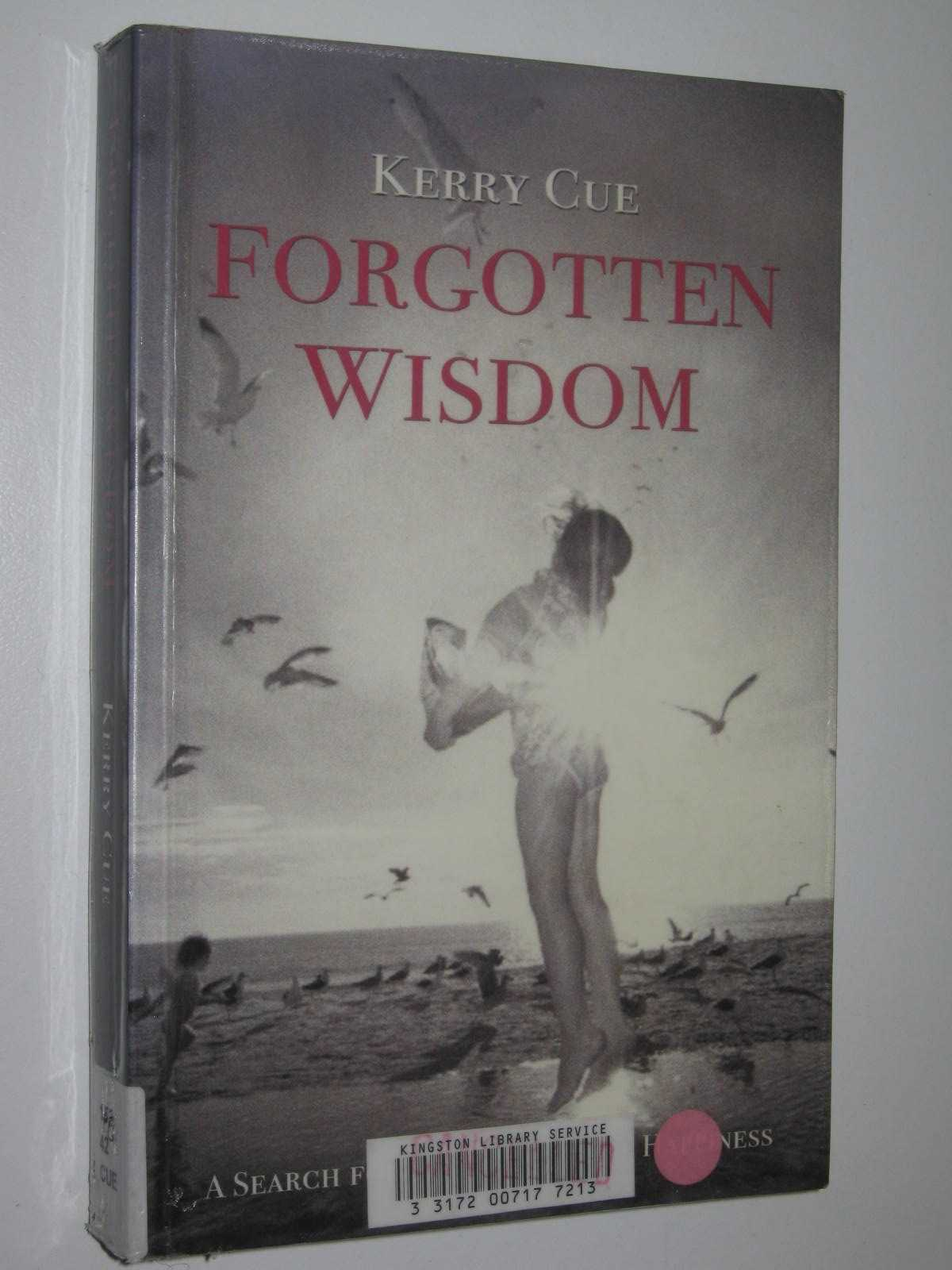 Image for Forgotten Wisdom : A Search For The Lost Art Of Happiness